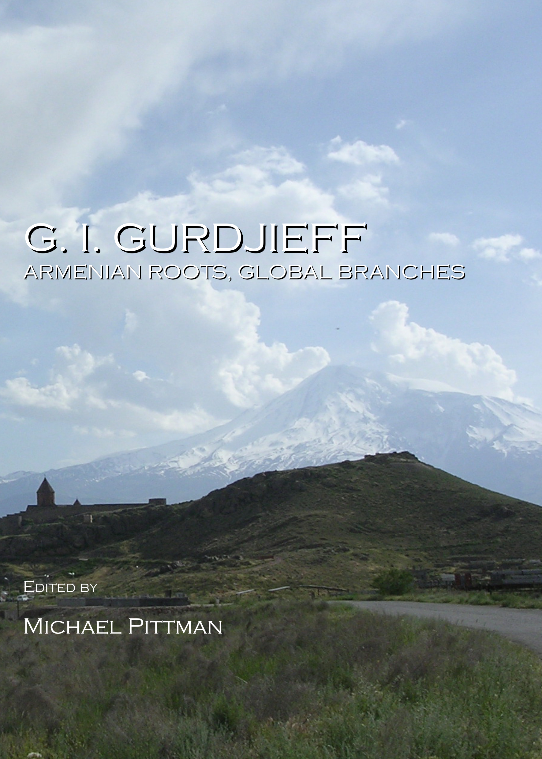 G. I. Gurdjieff: Armenian Roots, Global Branches