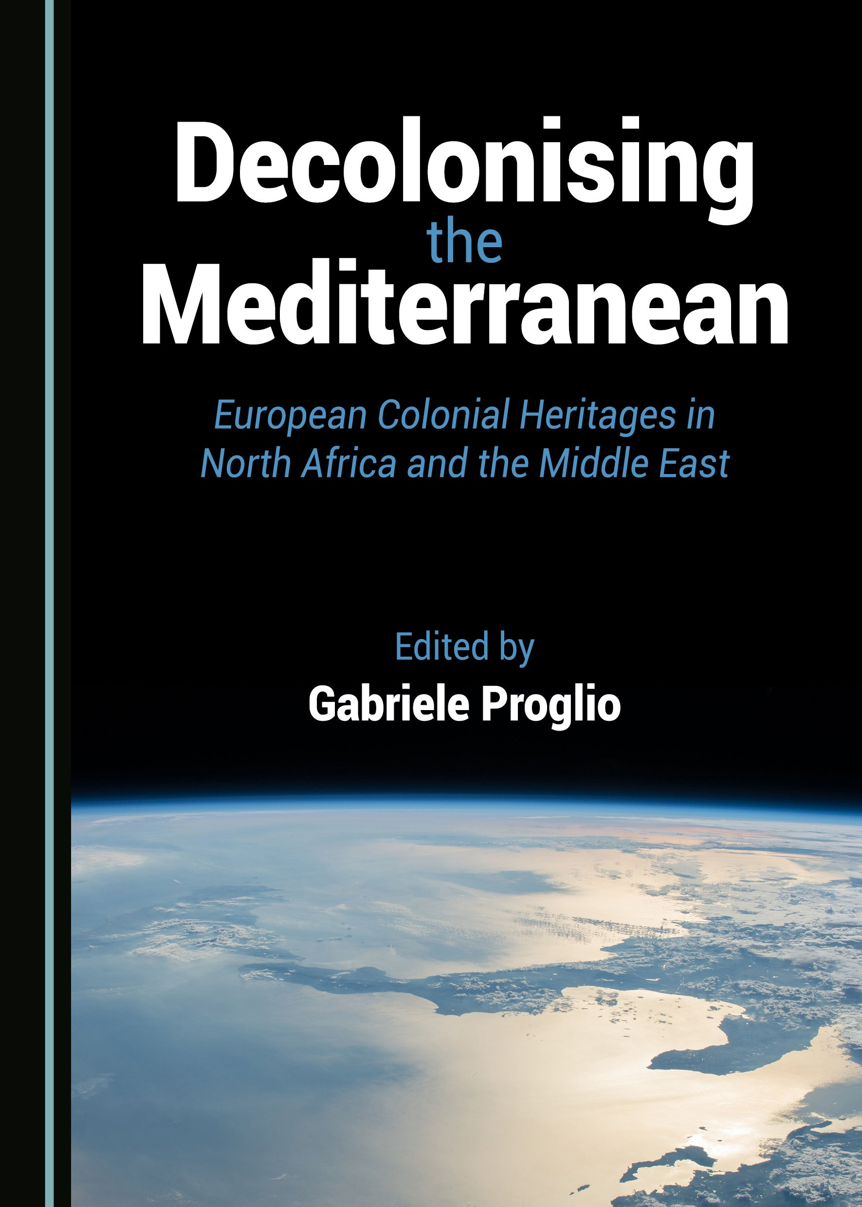 Decolonising the Mediterranean: European Colonial Heritages in North Africa and the Middle East