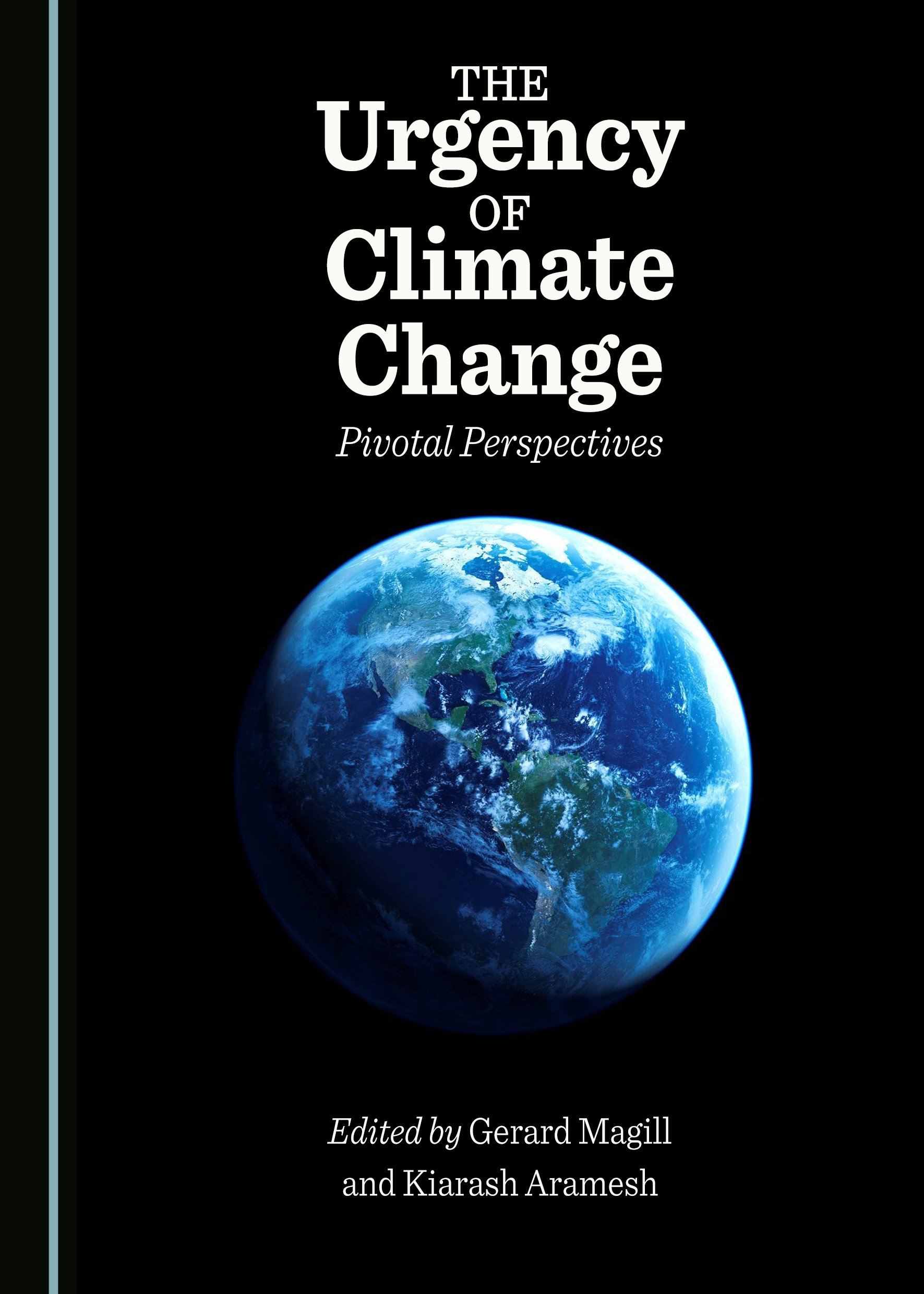 The Urgency of Climate Change: Pivotal Perspectives