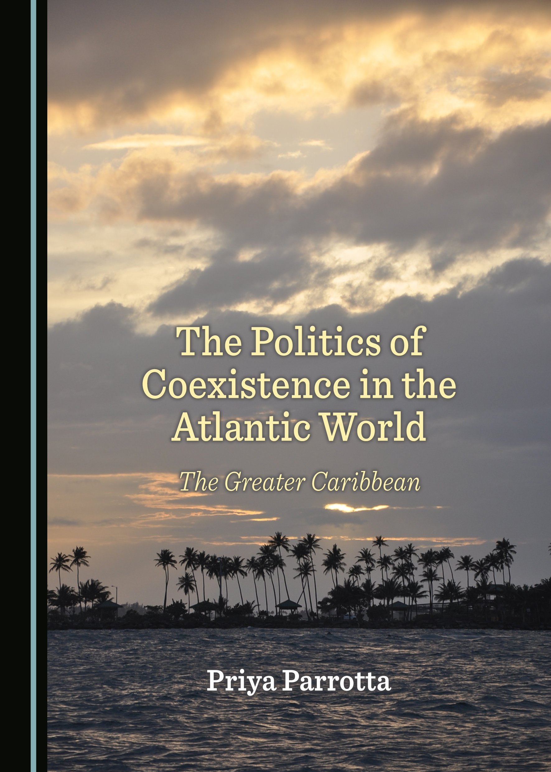The Politics of Coexistence in the Atlantic World: The Greater Caribbean
