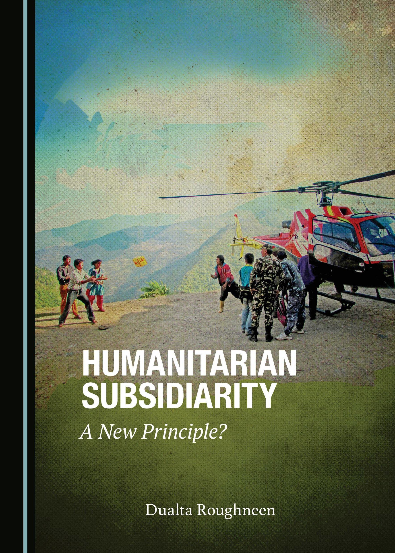 Humanitarian Subsidiarity: A New Principle?