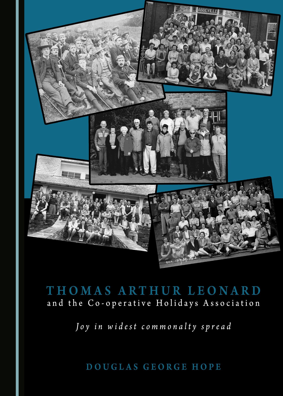 Thomas Arthur Leonard and the Co-operative Holidays Association: Joy in widest commonalty spread