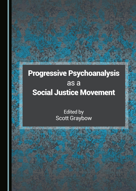 Progressive Psychoanalysis as a Social Justice Movement