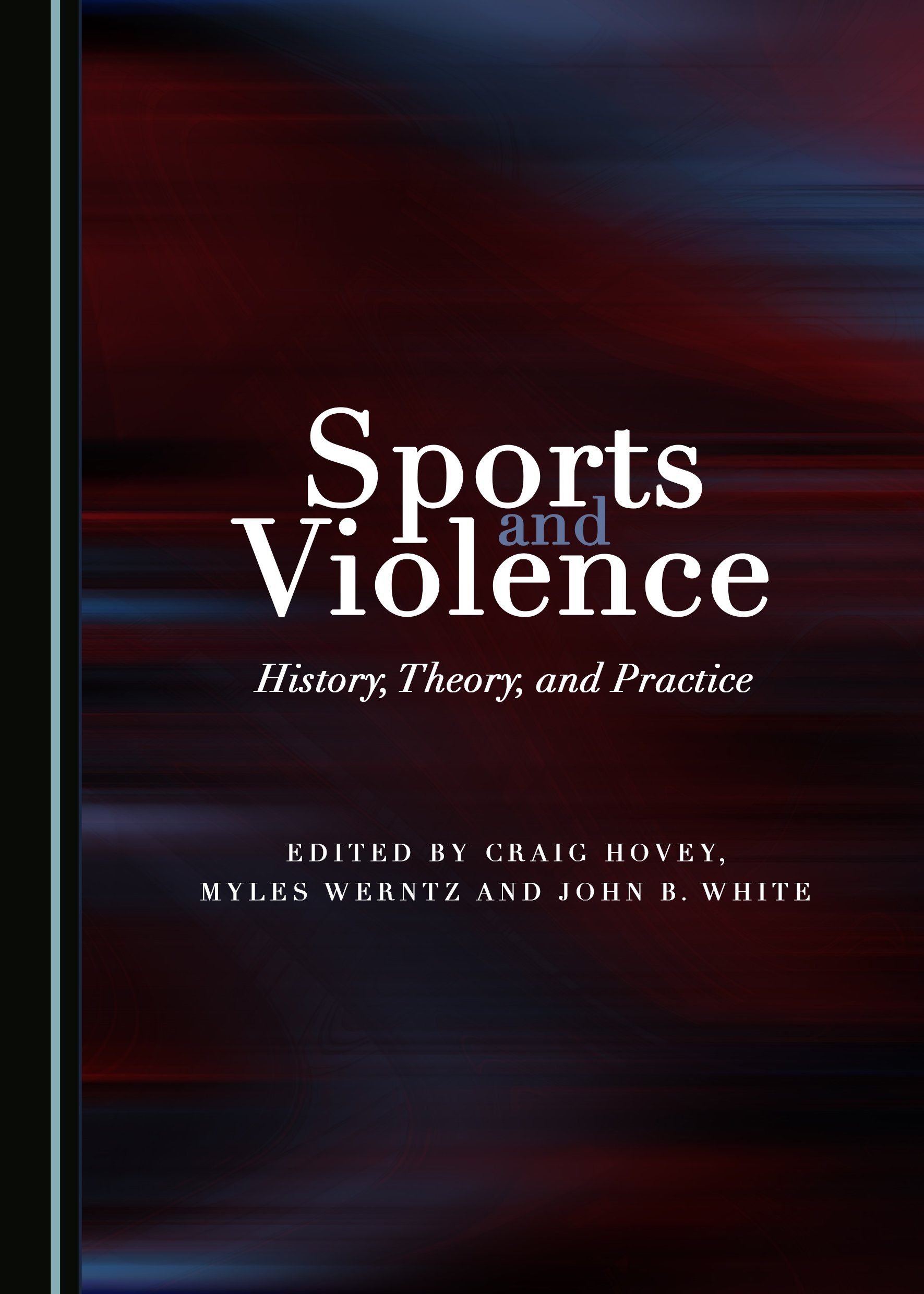 Sports and Violence: History, Theory, and Practice