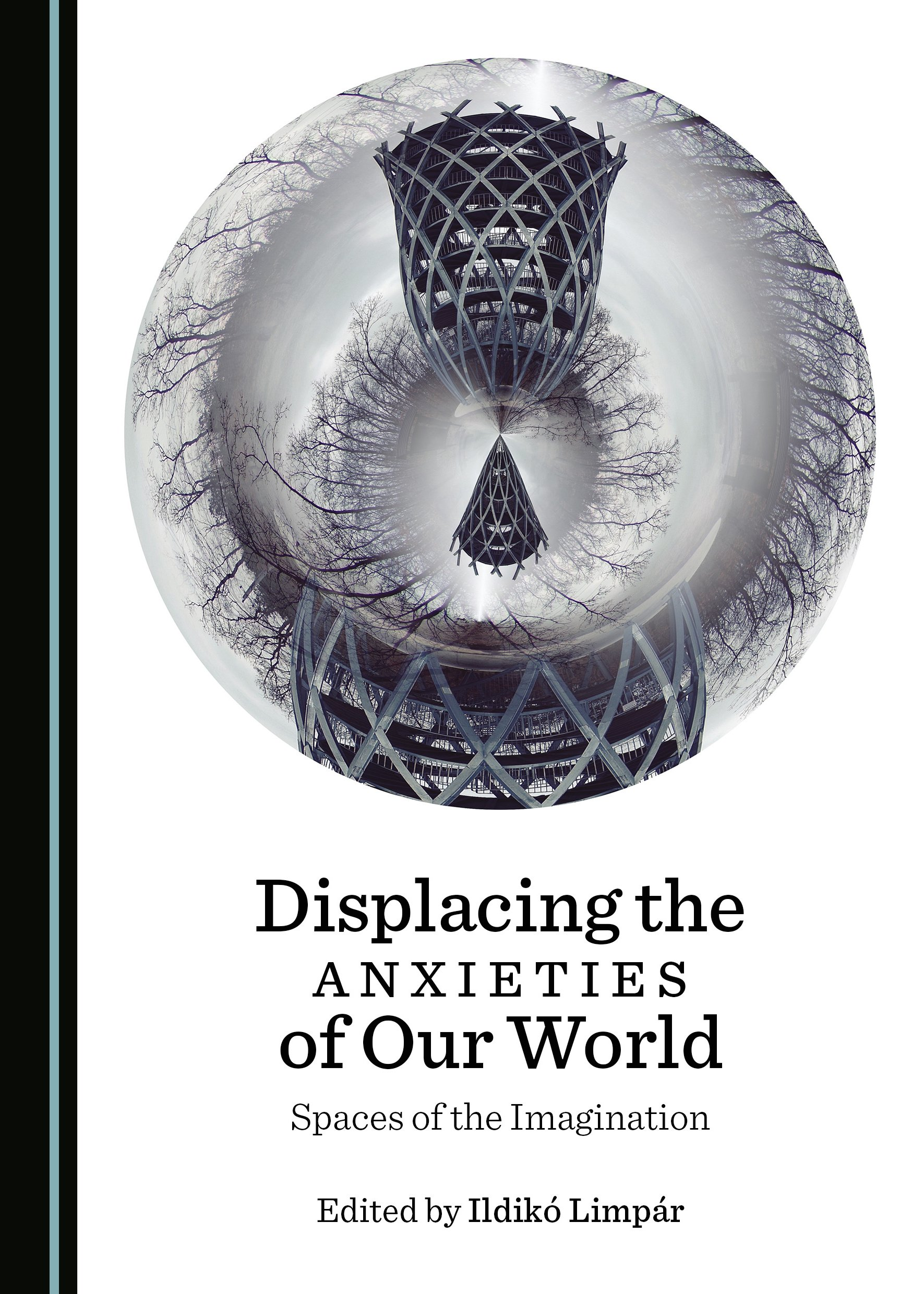 Displacing the Anxieties of Our World: Spaces of the Imagination
