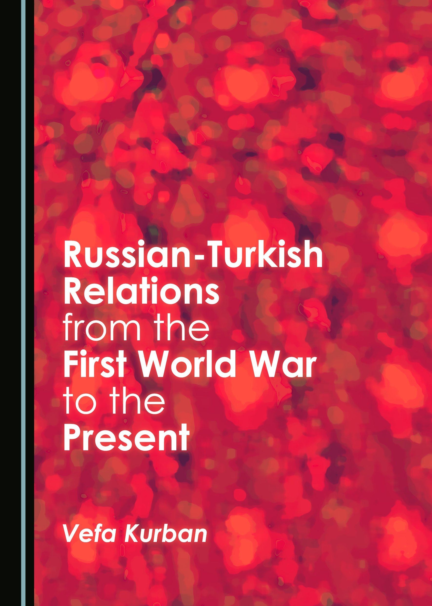 Russian-Turkish Relations from the First World War to the Present