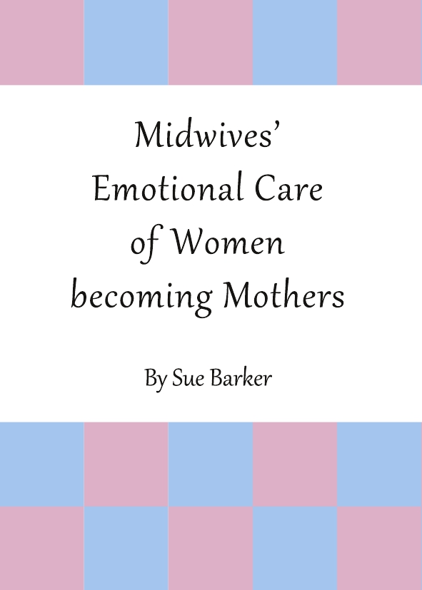 Midwives' Emotional Care of Women becoming Mothers