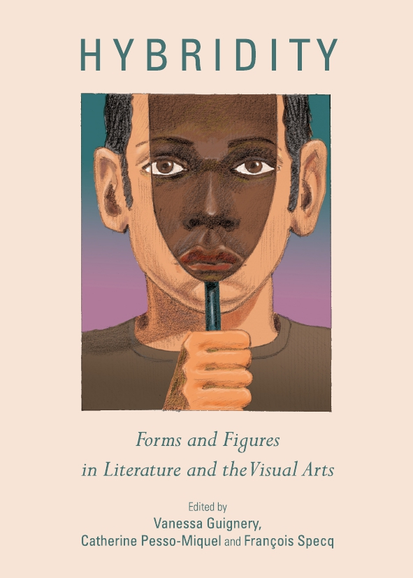 Hybridity: Forms and Figures in Literature and the Visual Arts