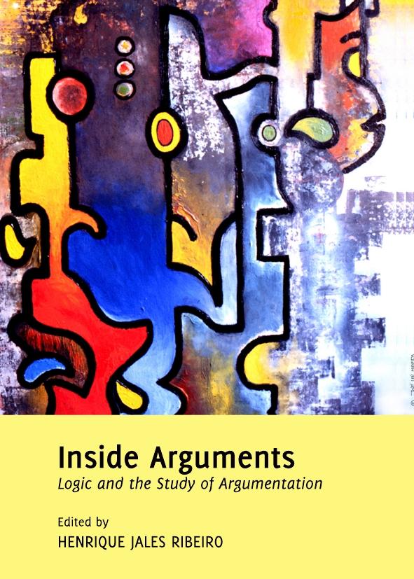 Inside Arguments: Logic and the Study of Argumentation