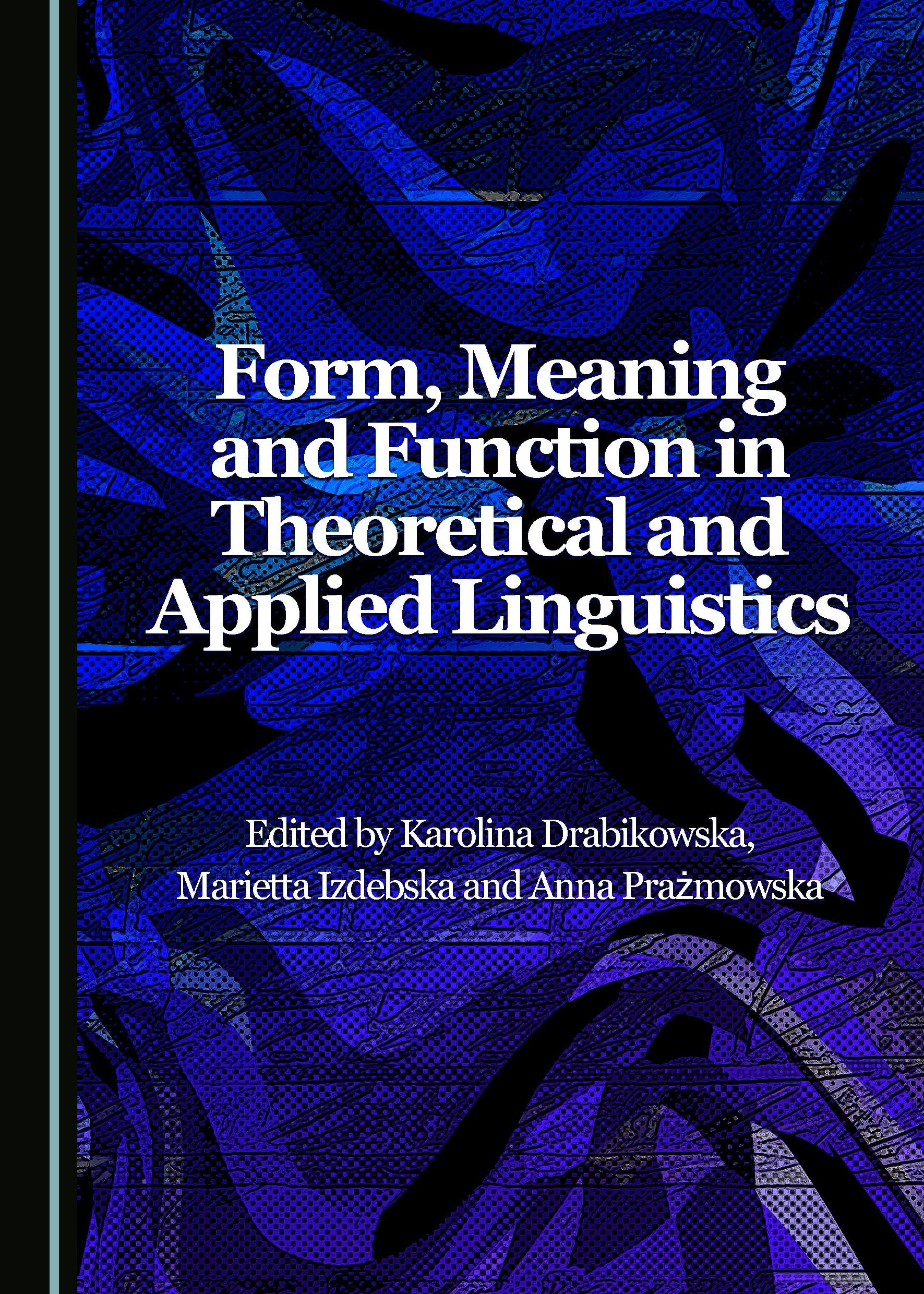 Form, Meaning and Function in Theoretical and Applied Linguistics