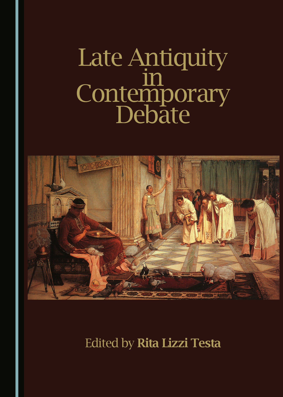 Late Antiquity in Contemporary Debate