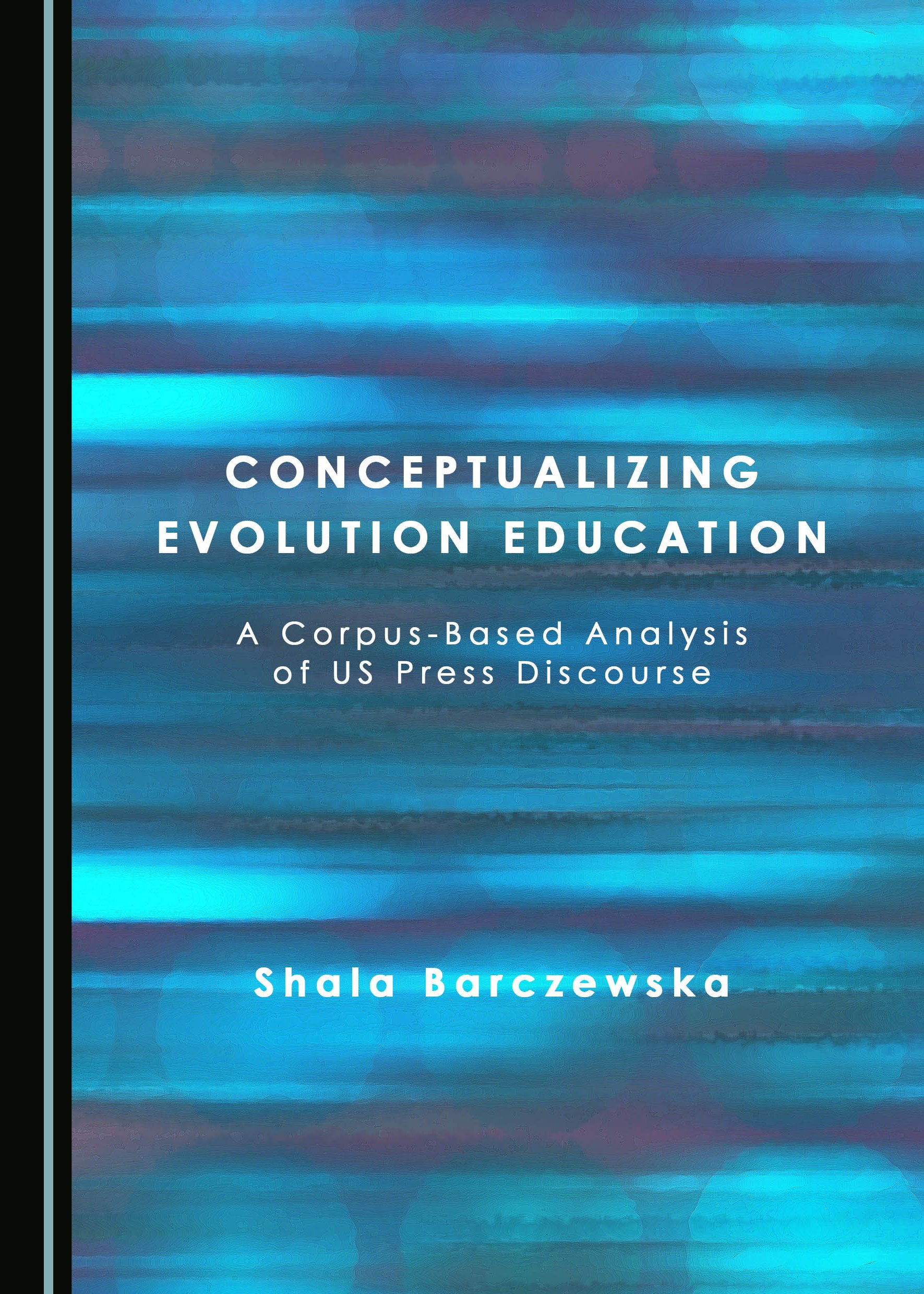 Conceptualizing Evolution Education: A Corpus-Based Analysis of US Press Discourse