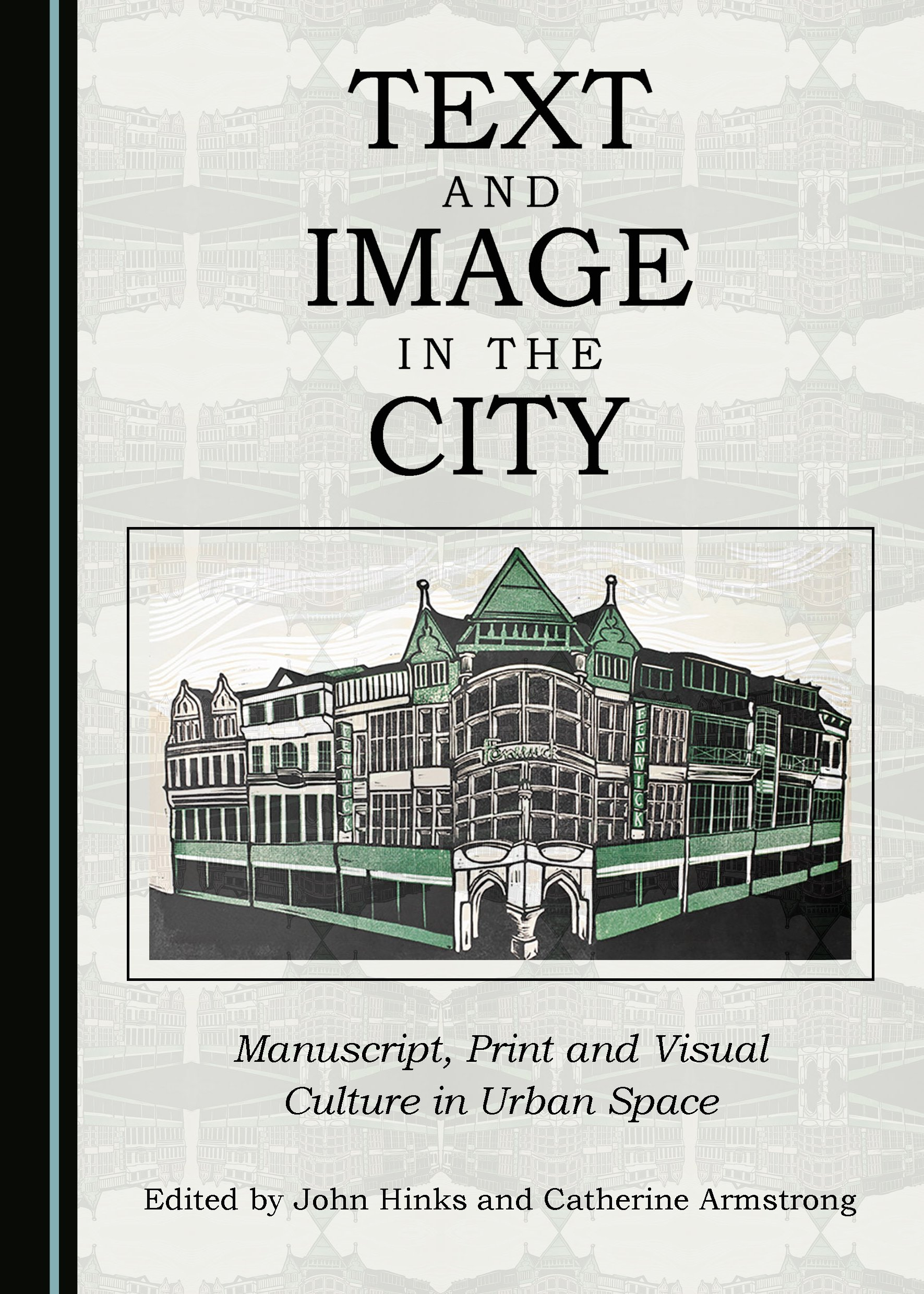 Text and Image in the City: Manuscript, Print and Visual Culture in Urban Space