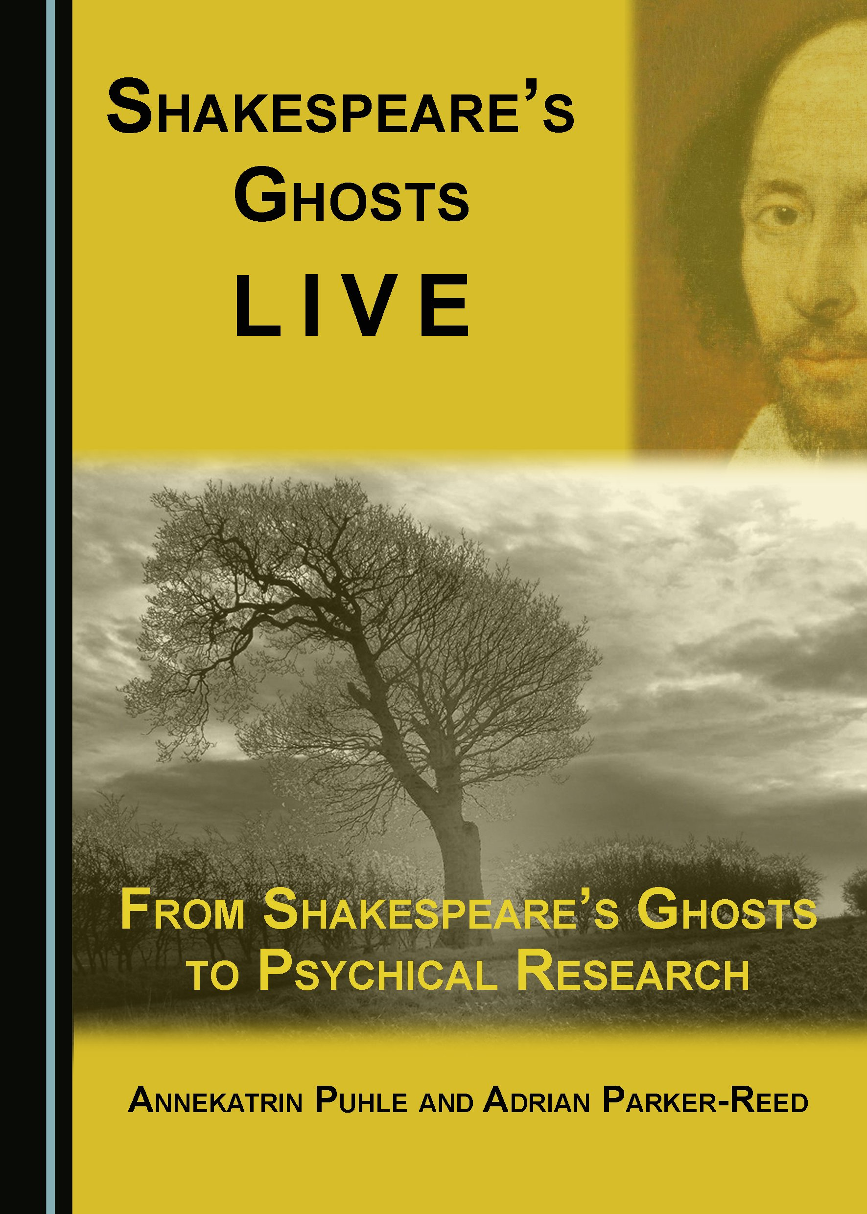 Shakespeare's Ghosts Live: From Shakespeare's Ghosts to Psychical Research