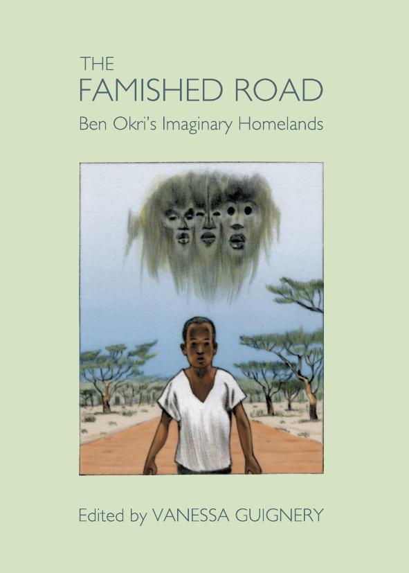The Famished Road: Ben Okri's Imaginary Homelands