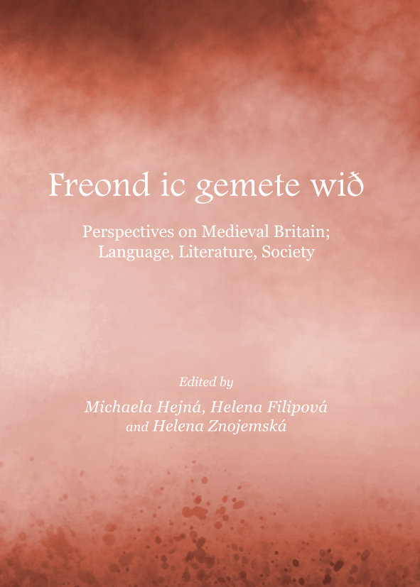 Freond ic gemete wið: Perspectives on Medieval Britain; Language, Literature, Society