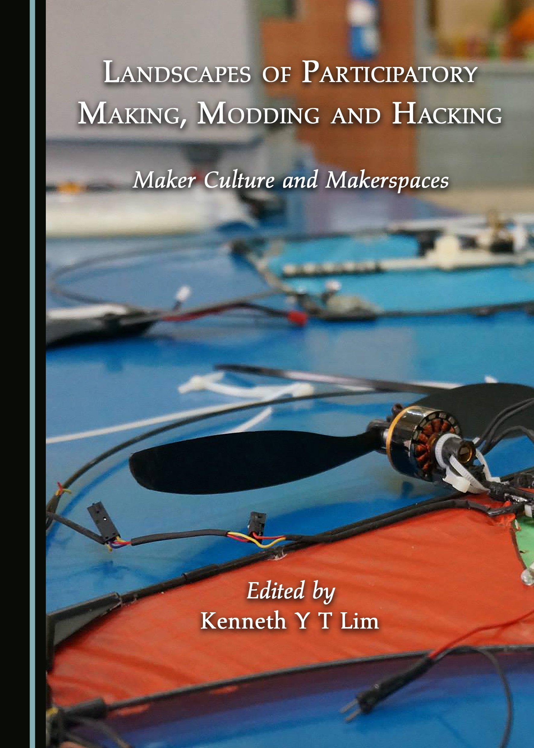Landscapes of Participatory Making, Modding and Hacking: Maker Culture and Makerspaces