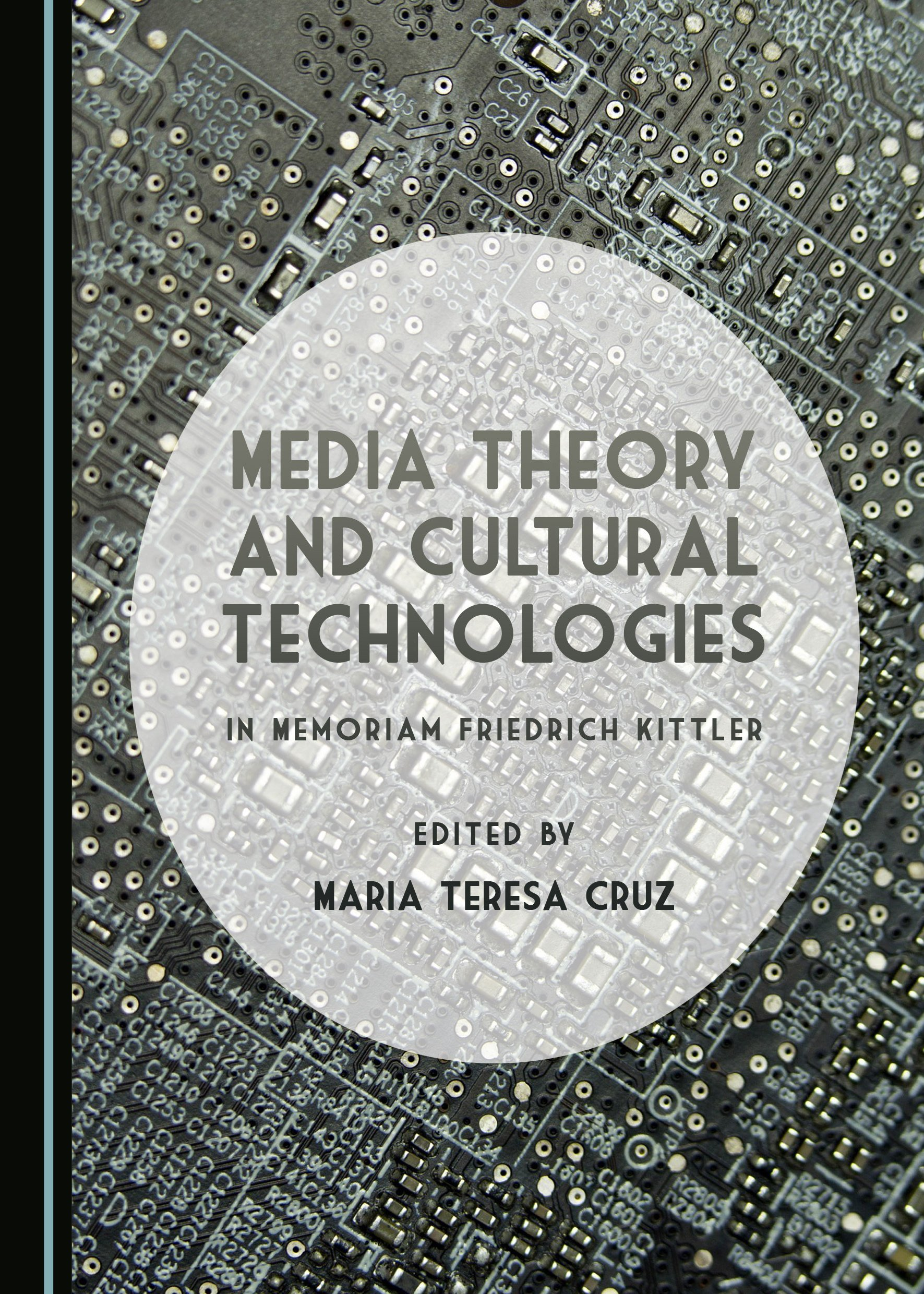 Media Theory and Cultural Technologies: In Memoriam Friedrich Kittler