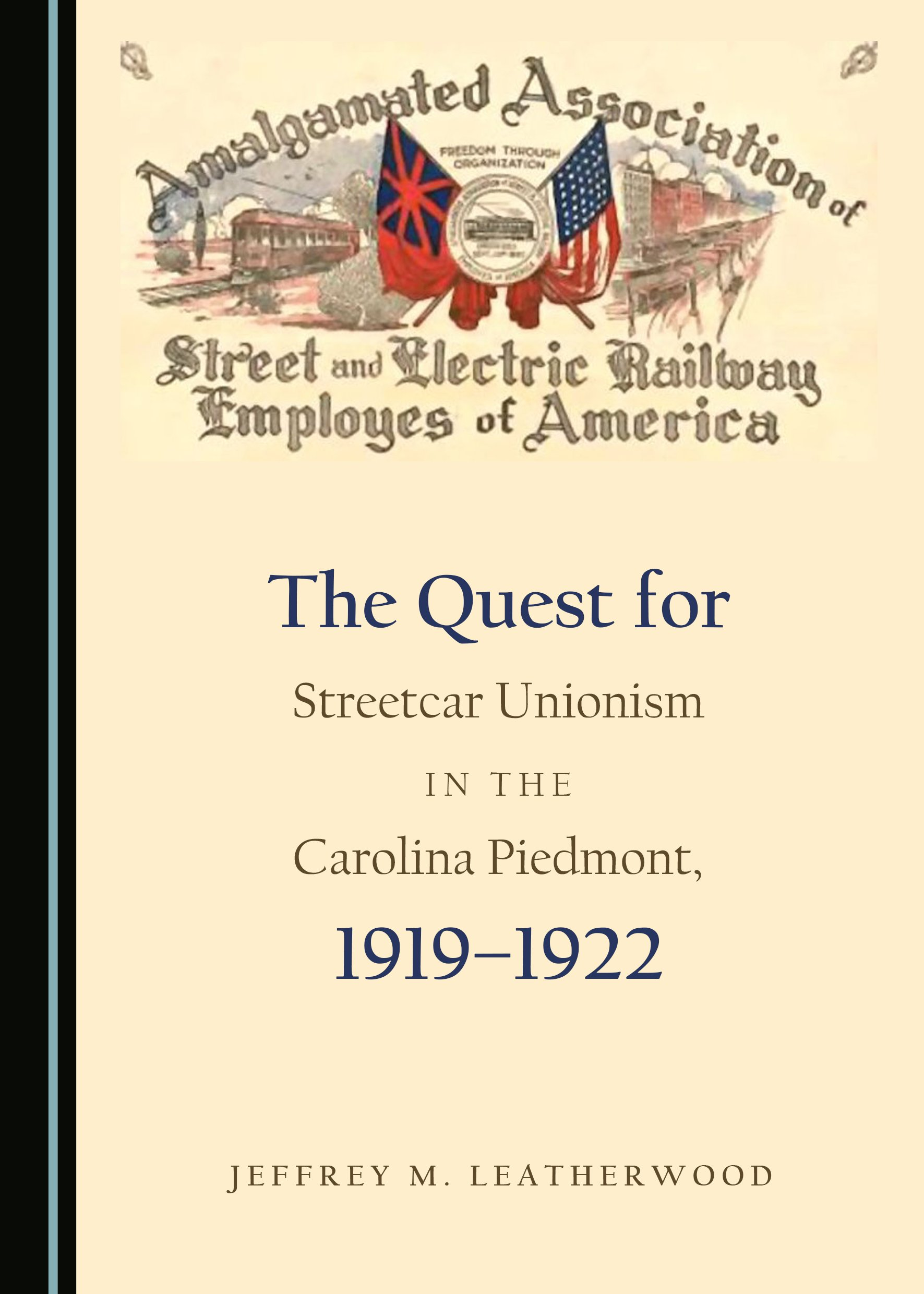 The Quest for Streetcar Unionism in the Carolina Piedmont, 1919-1922