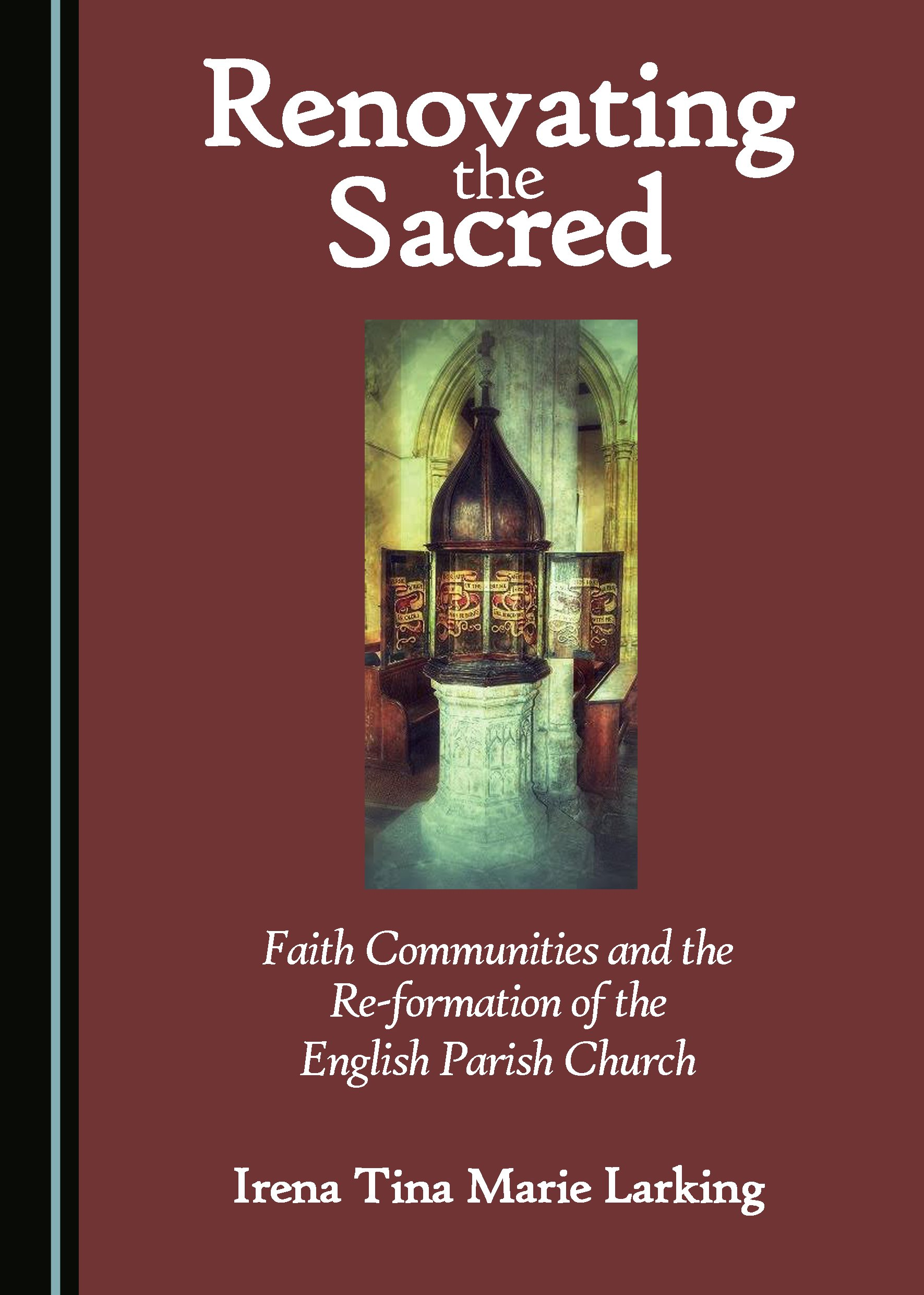 Renovating the Sacred: Faith Communities and the Re-formation of the English Parish Church