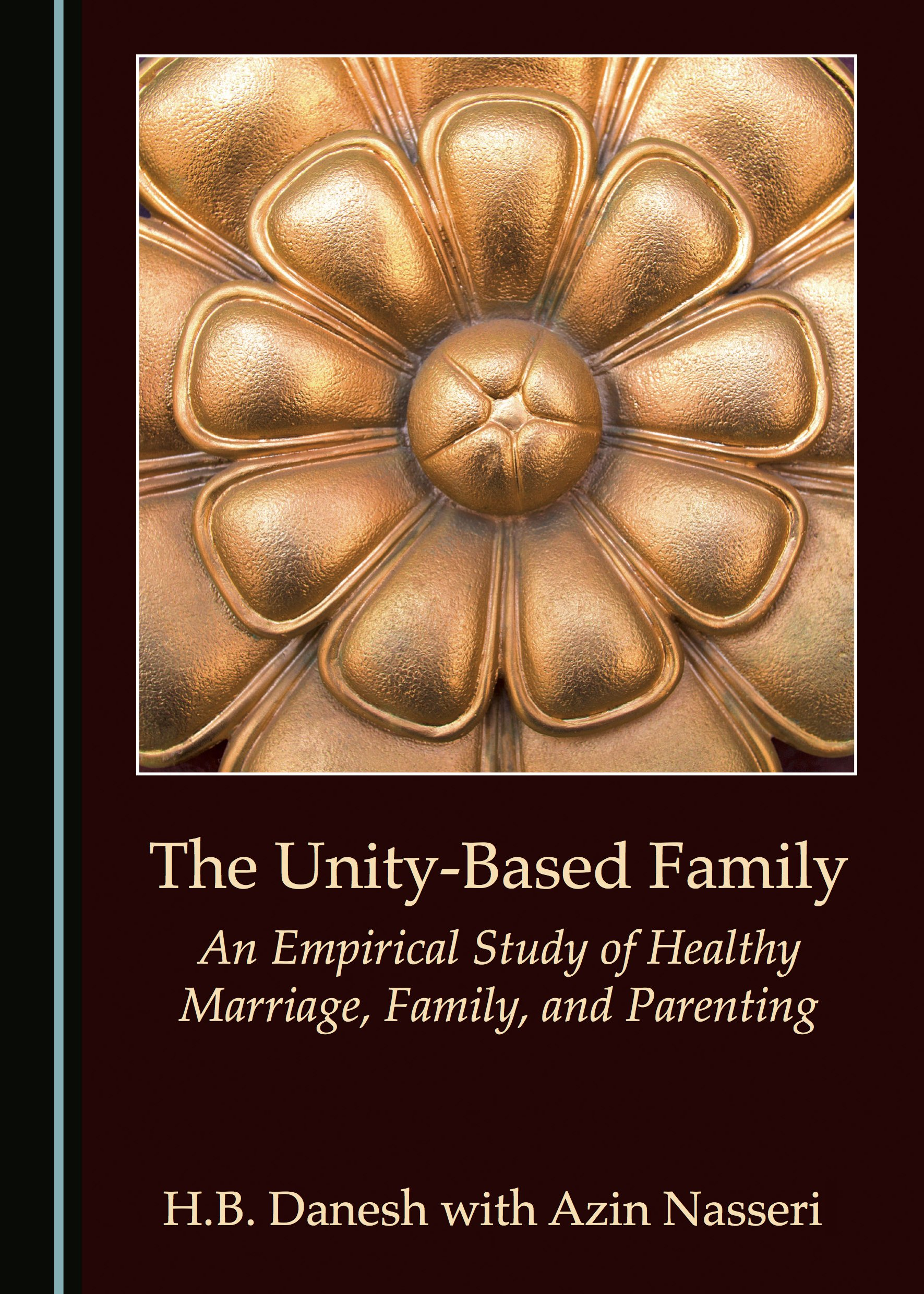 The Unity-Based Family: An Empirical Study of Healthy Marriage, Family, and Parenting