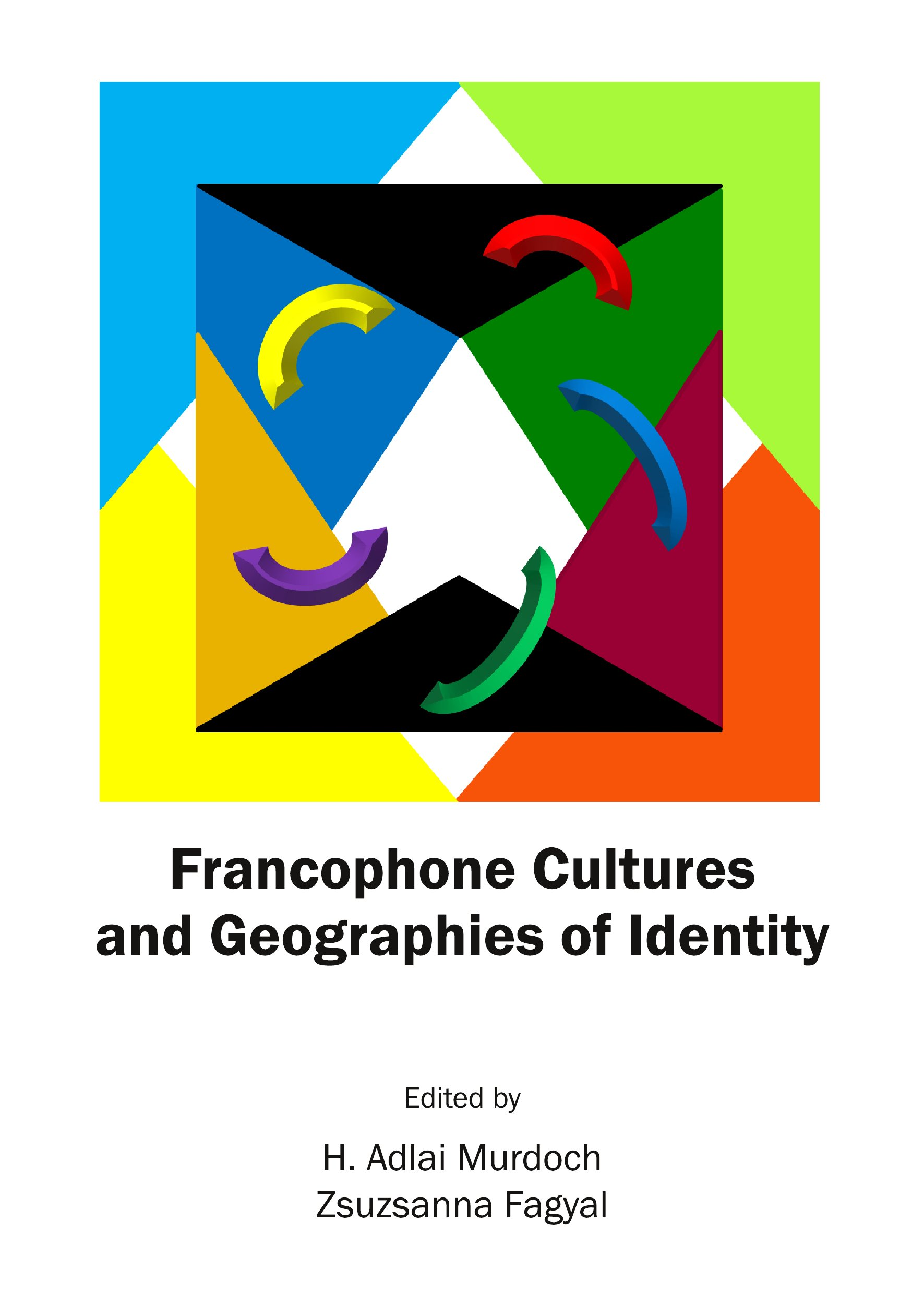Francophone Cultures and Geographies of Identity