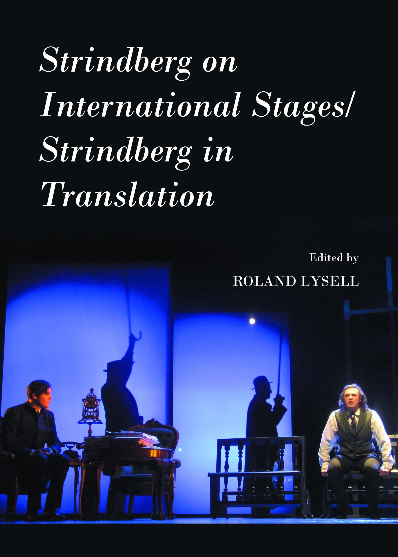 Strindberg on International Stages/Strindberg in Translation