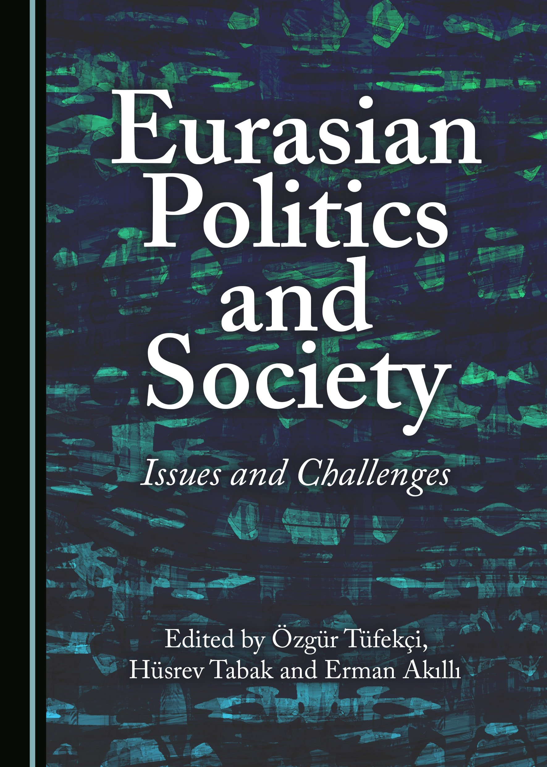 Eurasian Politics and Society: Issues and Challenges