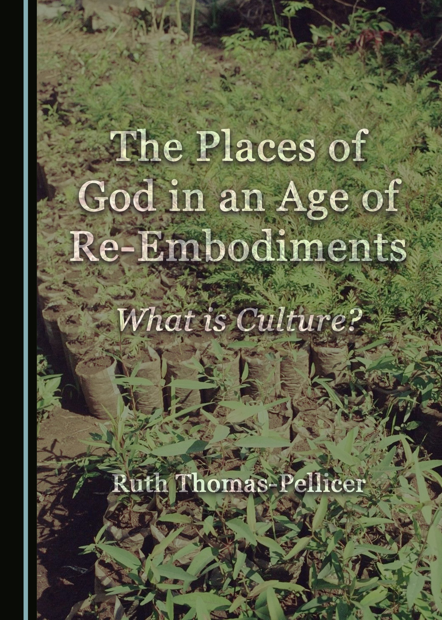 The Places of God in an Age of Re-Embodiments: What is Culture?