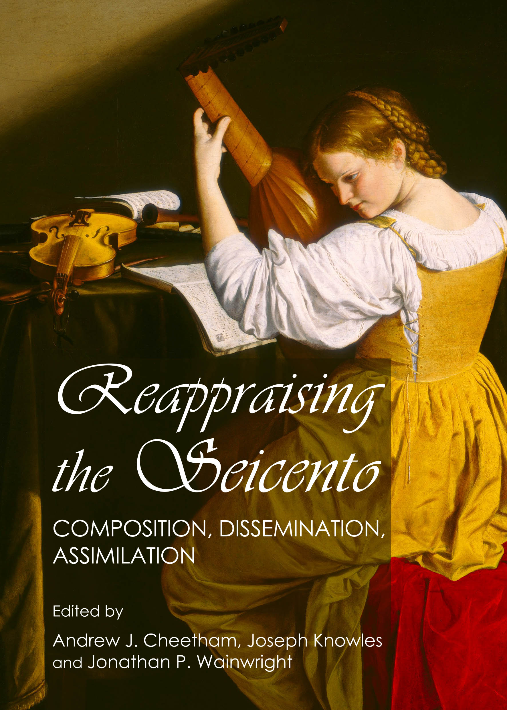 Reappraising the Seicento: Composition, Dissemination, Assimilation