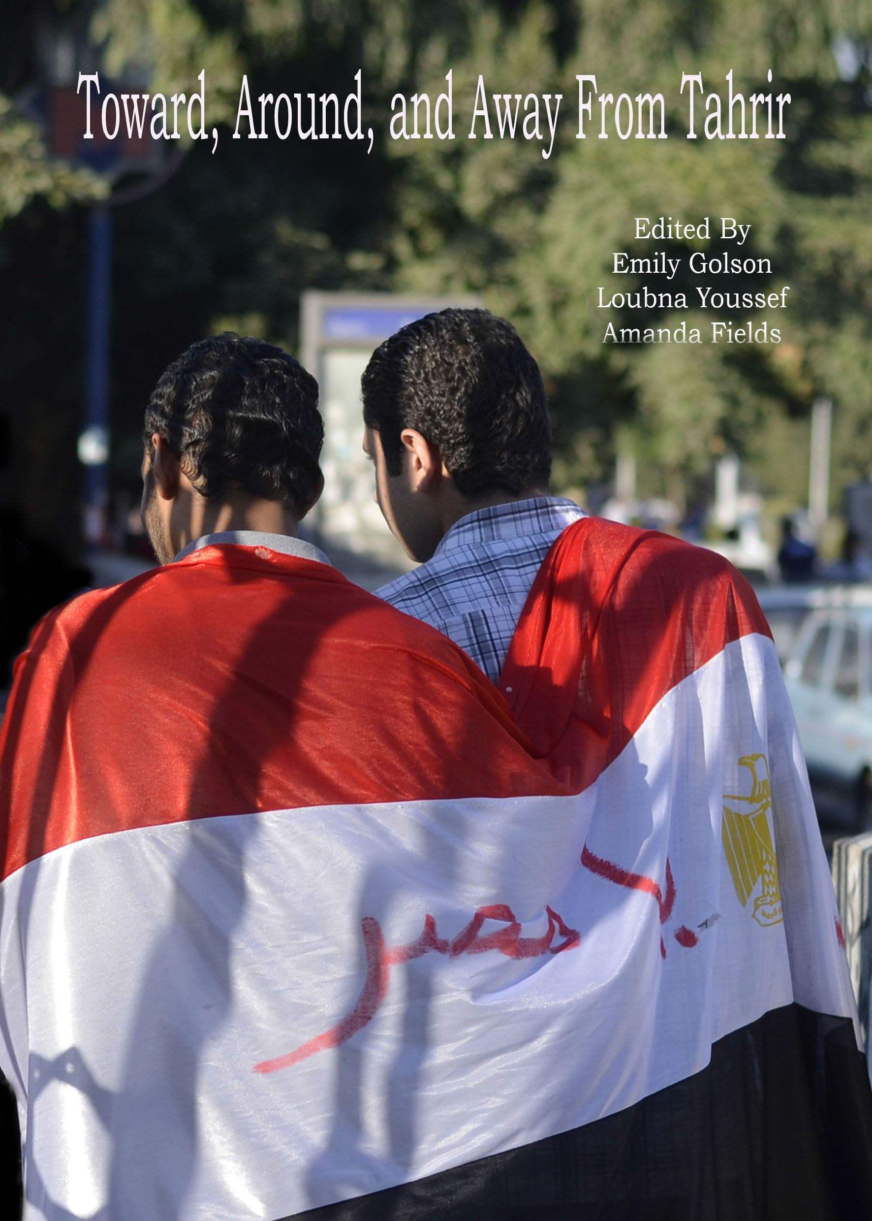 Toward, Around, and Away from Tahrir: Tracking Emerging Expressions of Egyptian Identity