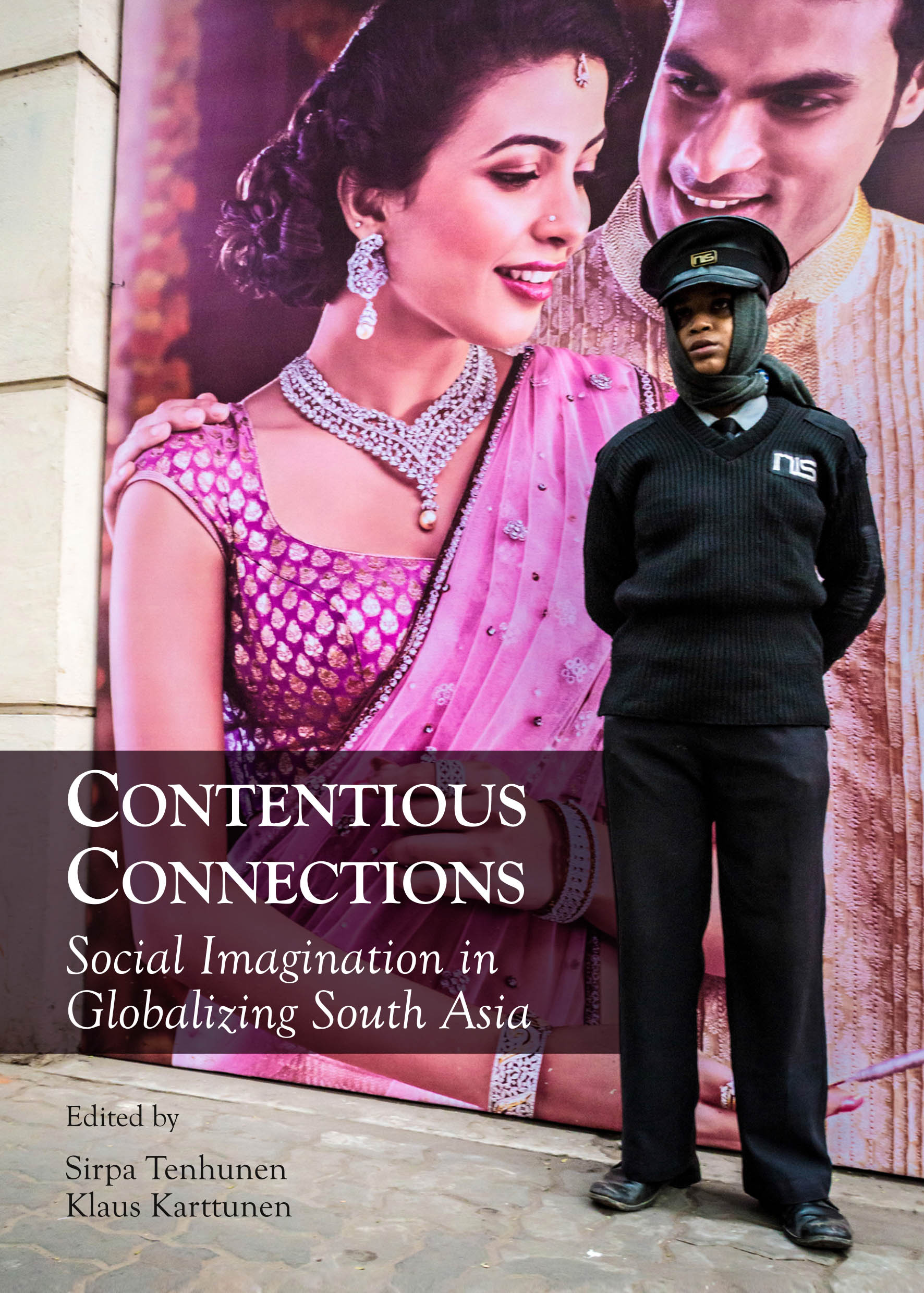 Contentious Connections: Social Imagination in Globalizing South Asia