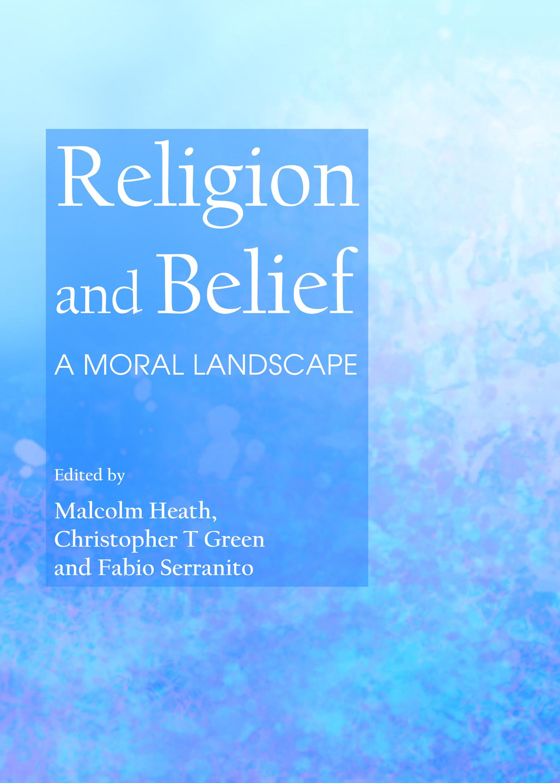 Religion and Belief: A Moral Landscape