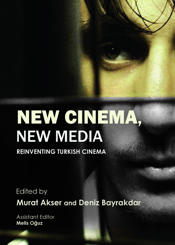 New Cinema, New Media: Reinventing Turkish Cinema
