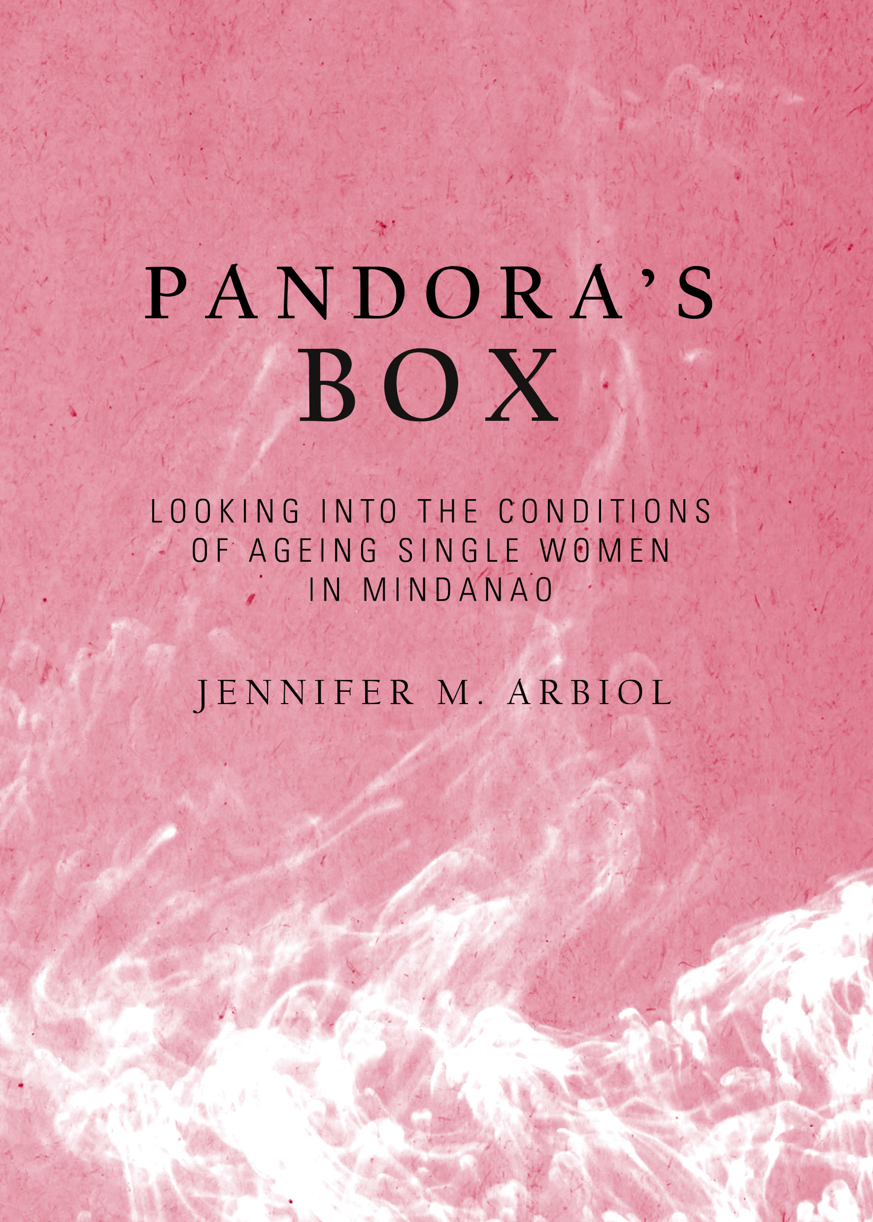 Pandora's Box: Looking into the Conditions of Ageing Single Women in Mindanao