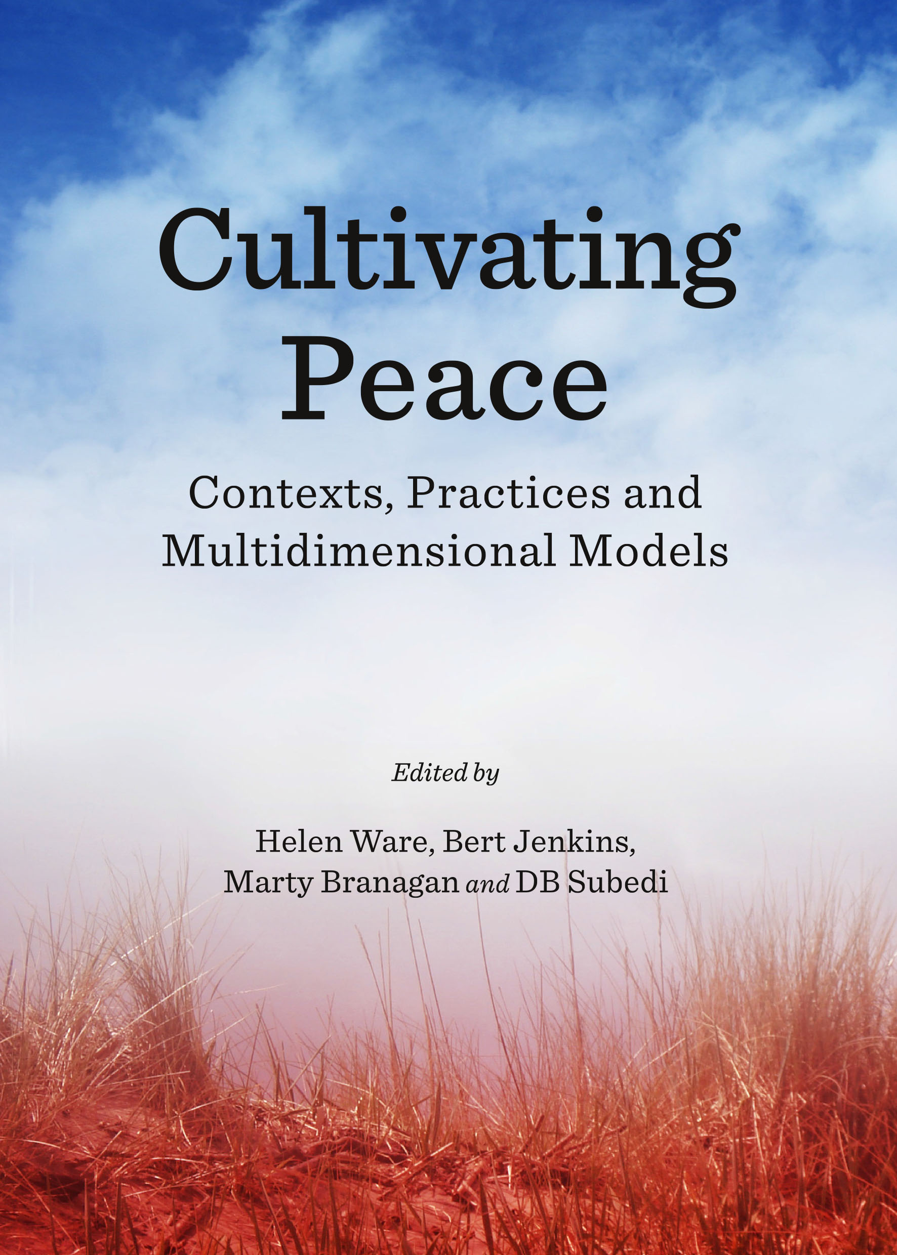 Cultivating Peace: Contexts, Practices and Multidimensional Models