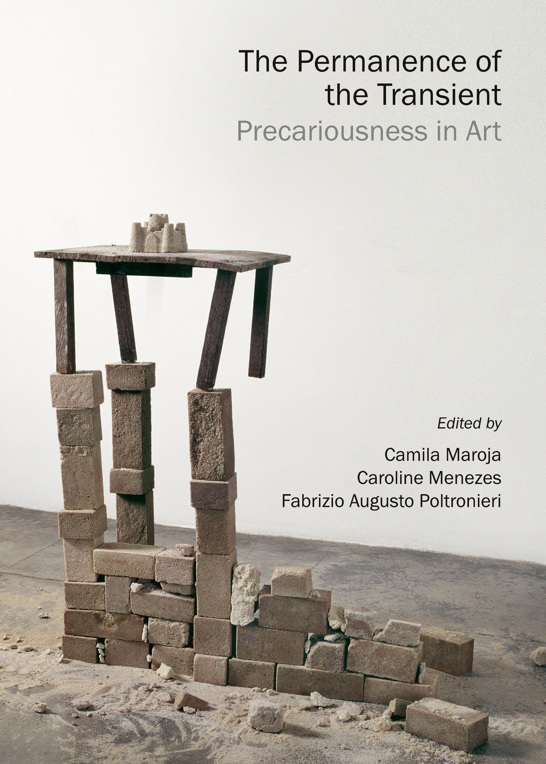 The Permanence of the Transient: Precariousness in Art