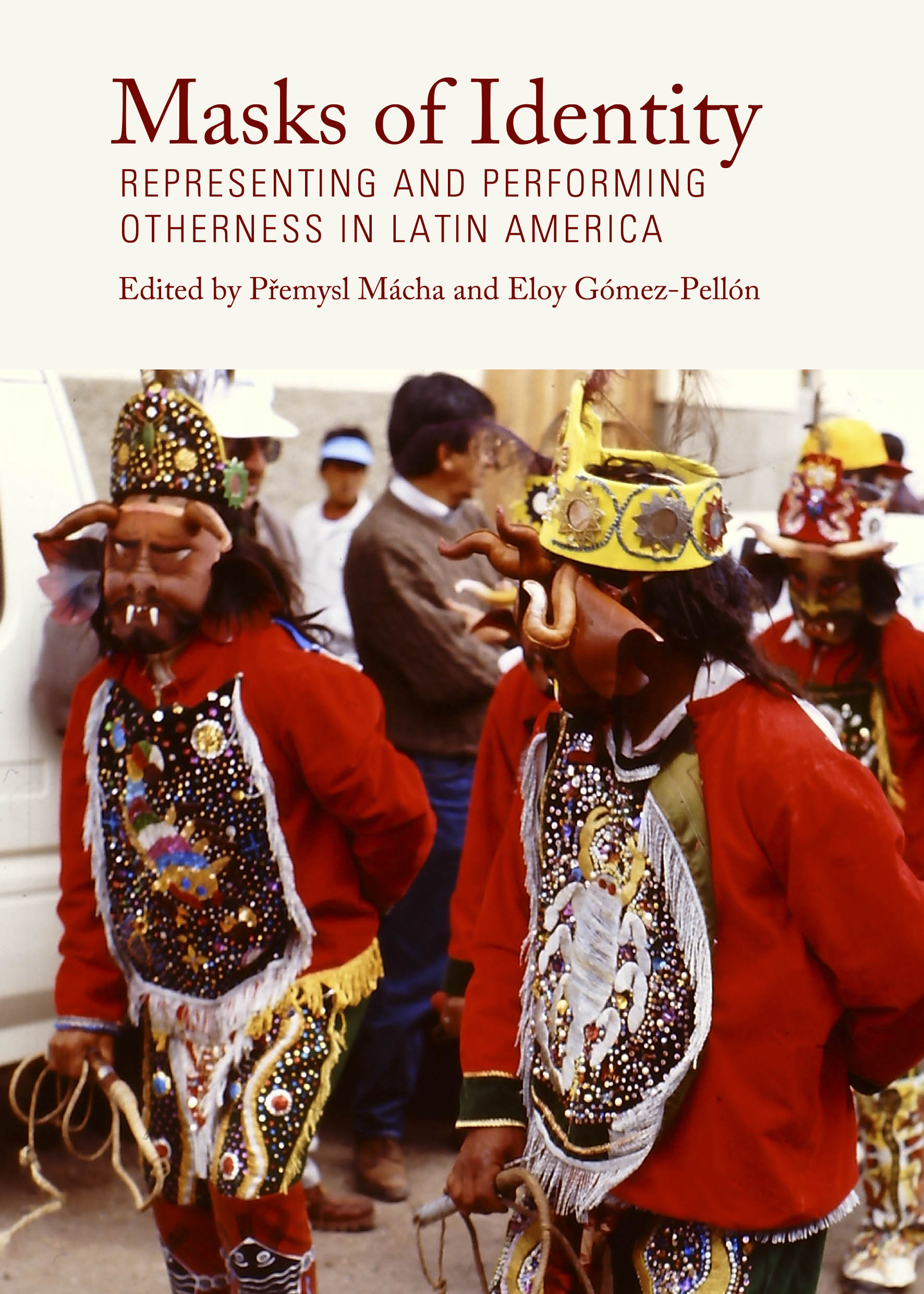 Masks of Identity: Representing and Performing Otherness in Latin America