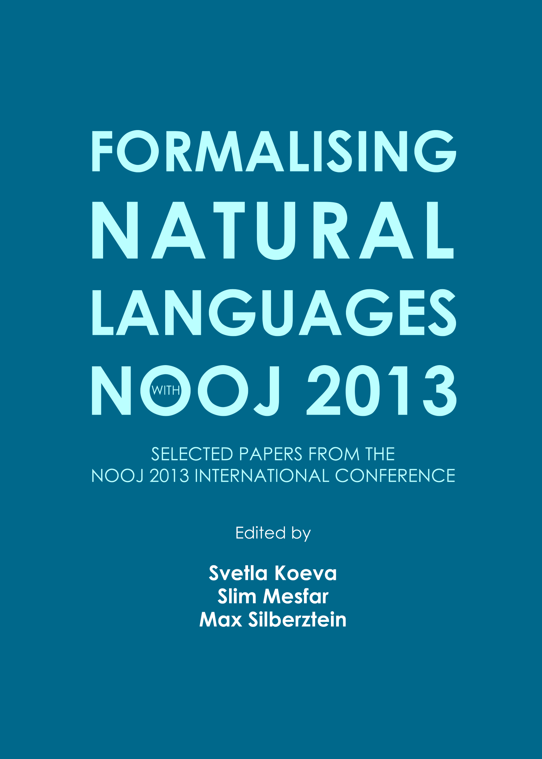 Formalising Natural Languages with NooJ 2013: Selected papers from the NooJ 2013 International Conference