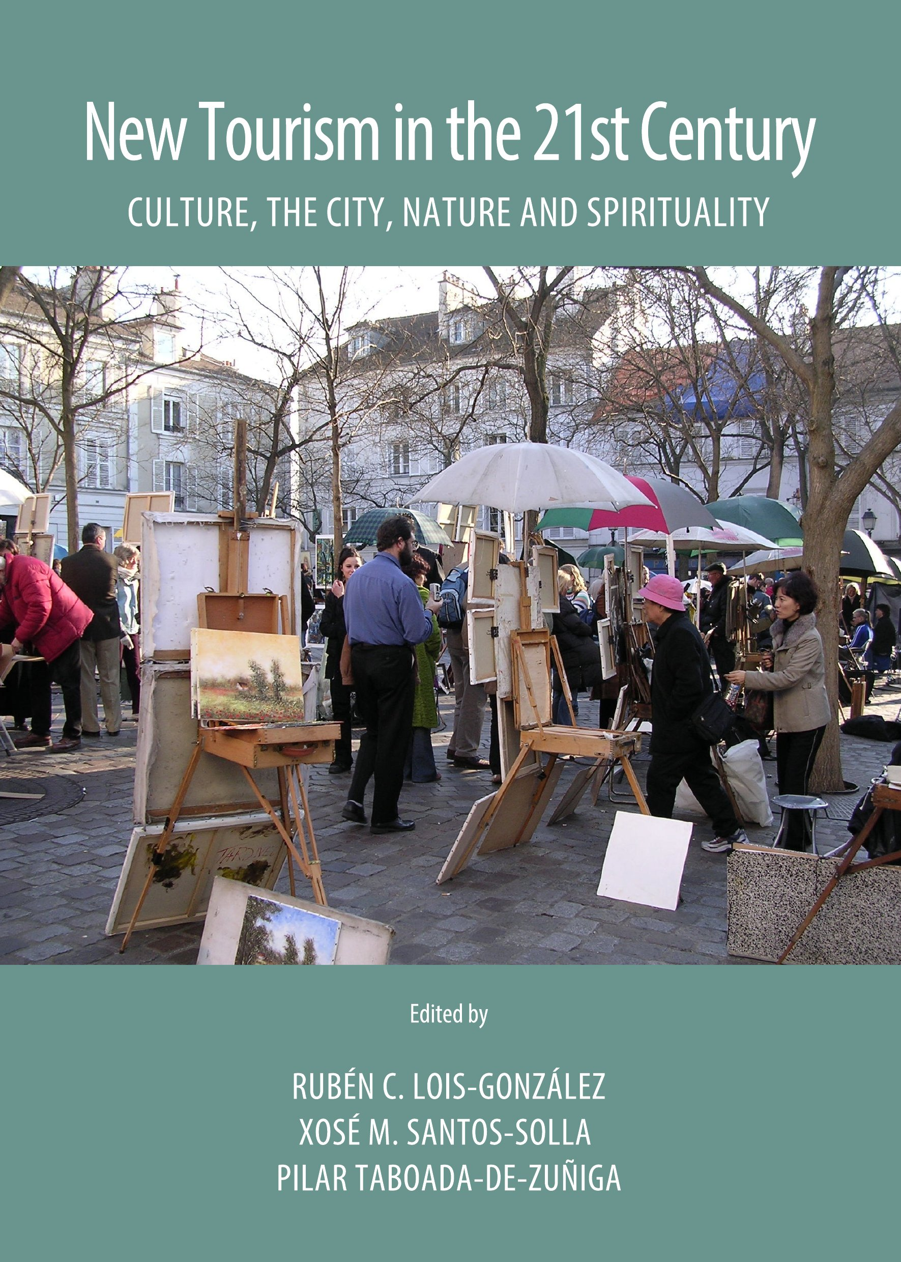 New Tourism in the 21st Century: Culture, the City, Nature and Spirituality