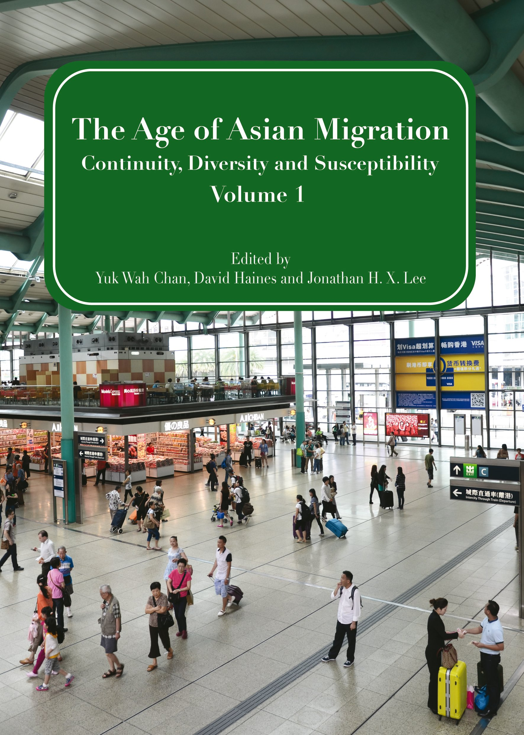 The Age of Asian Migration: Continuity, Diversity, and Susceptibility Volume 1