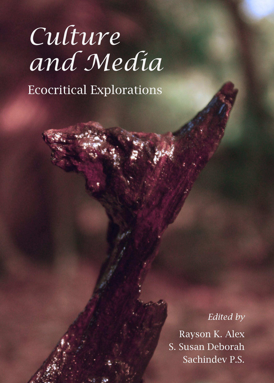 Culture and Media: Ecocritical Explorations