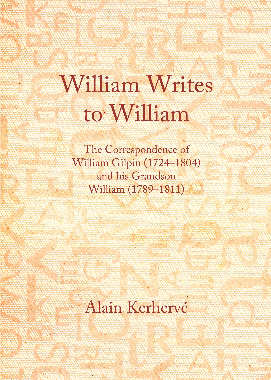 William Writes to William: The Correspondence of William Gilpin (1724-1804) and his Grandson William (1789-1811)