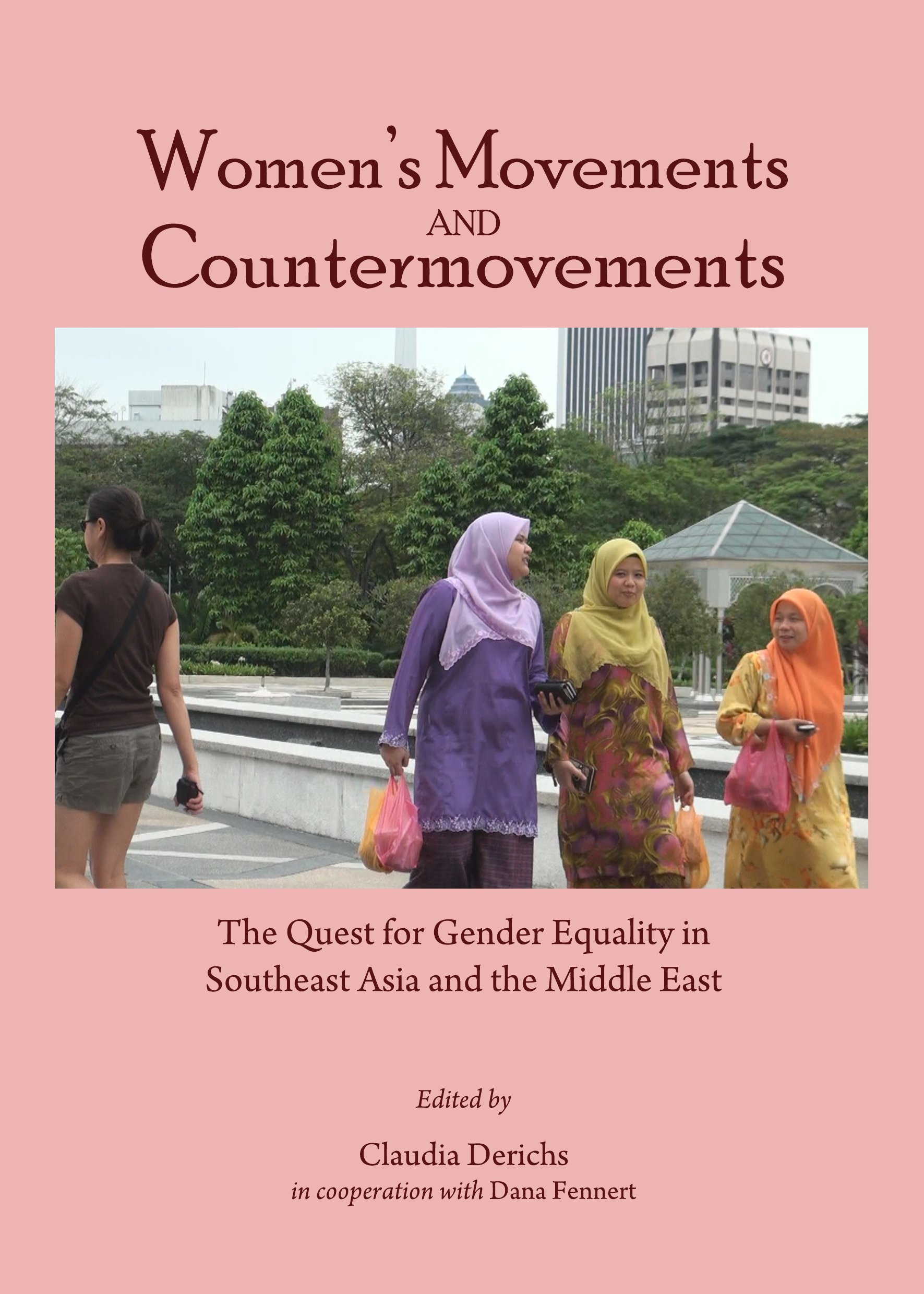 Women's Movements and Countermovements: The Quest for Gender Equality in Southeast Asia and the Middle East