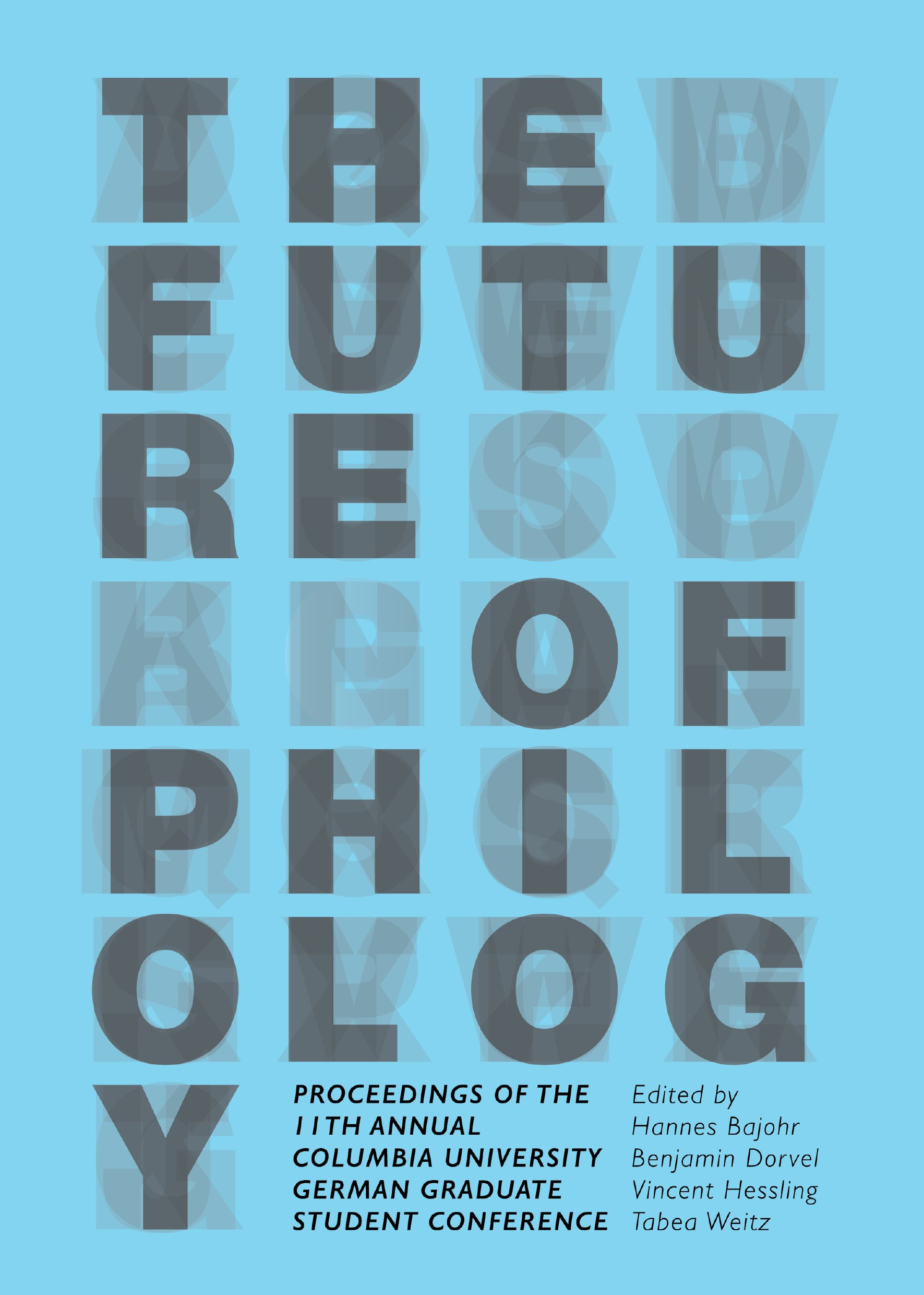 The Future of Philology: Proceedings of the 11th Annual Columbia University German Graduate Student Conference