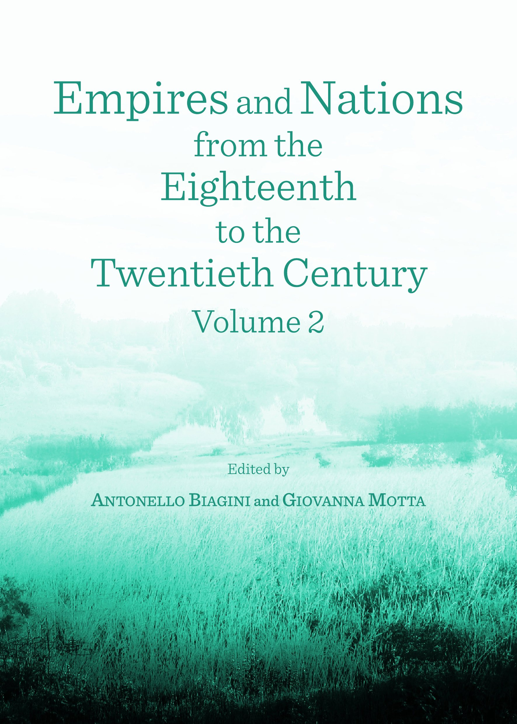 Empires and Nations from the Eighteenth to the Twentieth Century: Volume 2