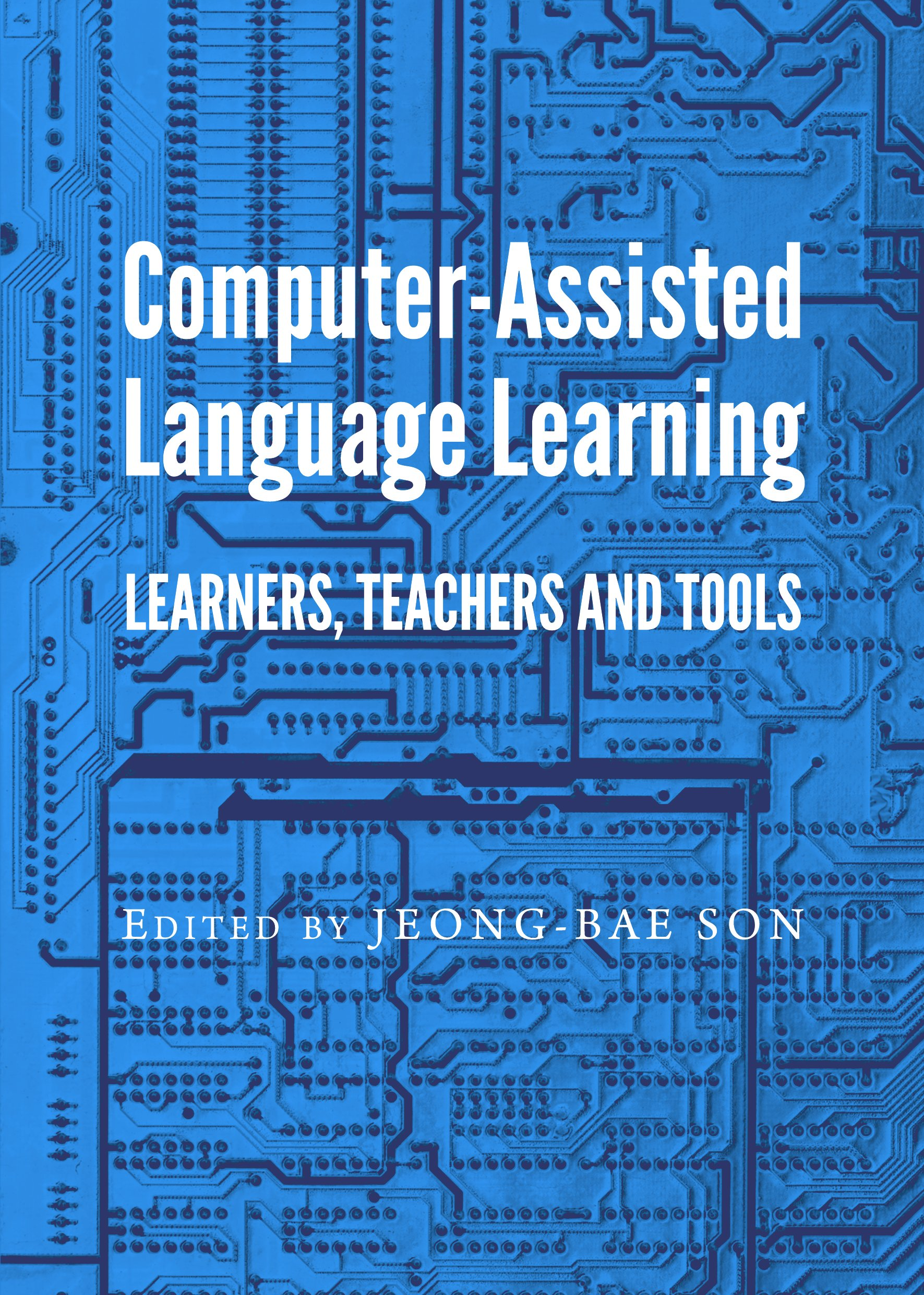 Computer-Assisted Language Learning: Learners, Teachers and Tools