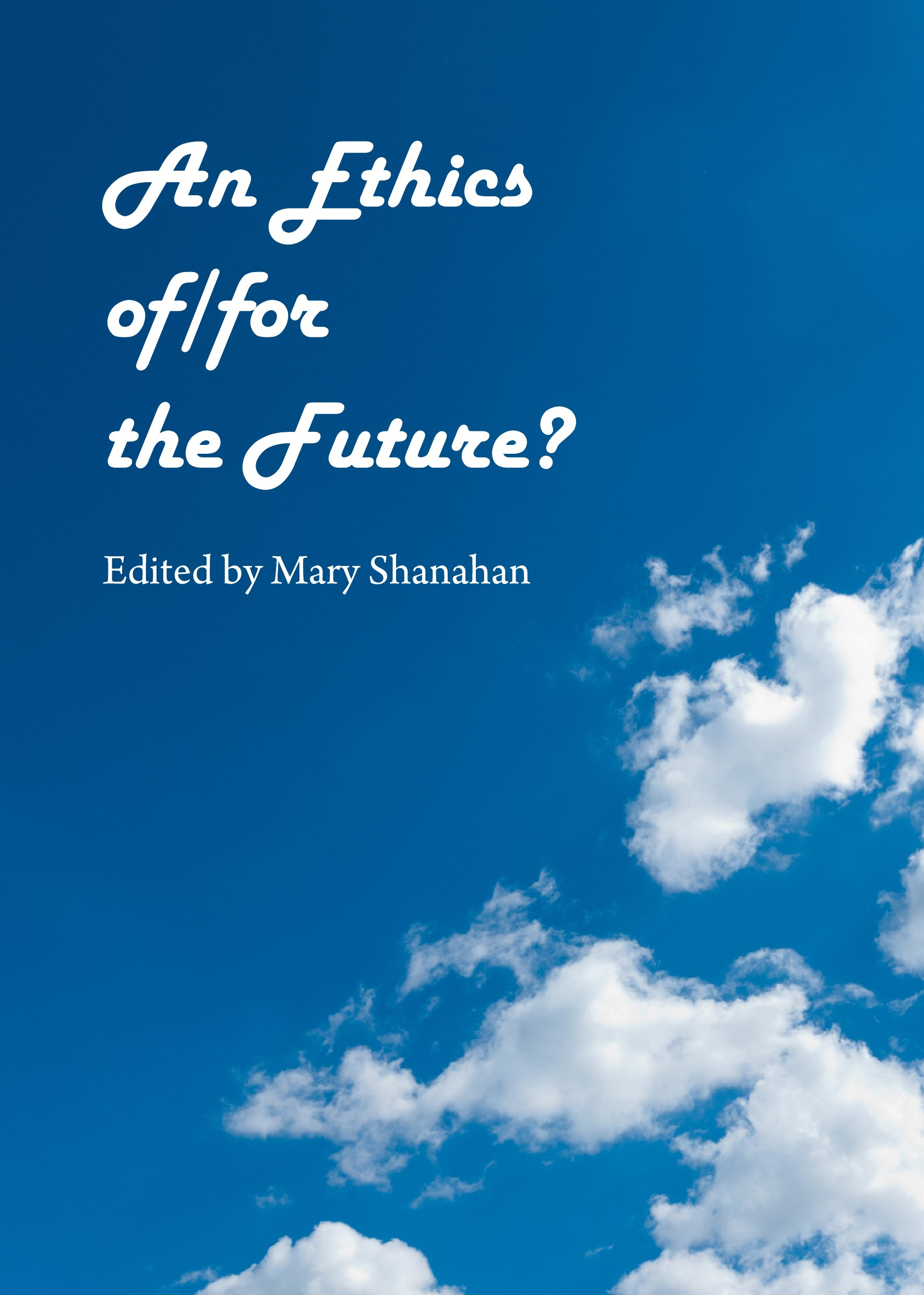 An Ethics of/for the Future?