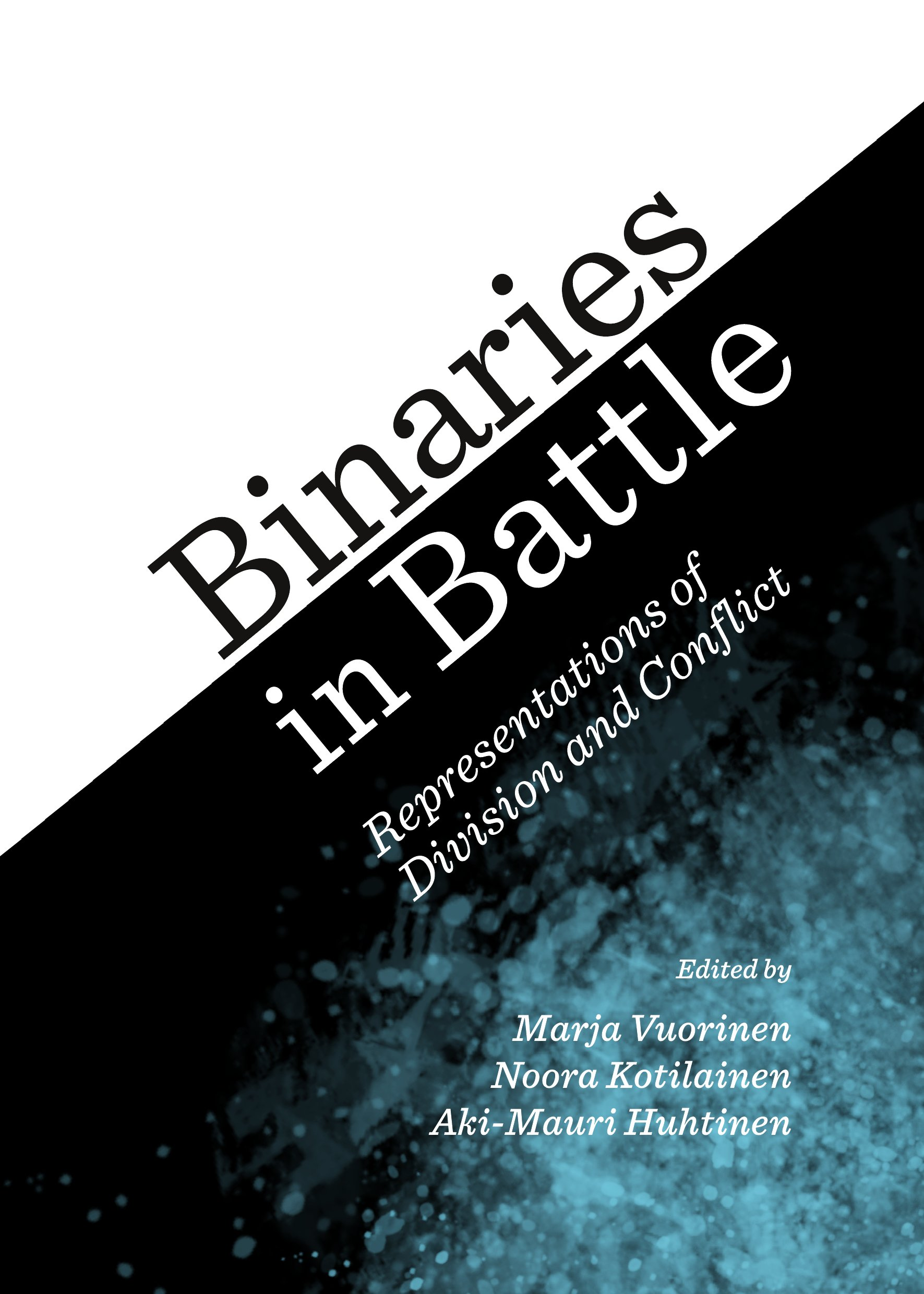 Binaries in Battle: Representations of Division and Conflict