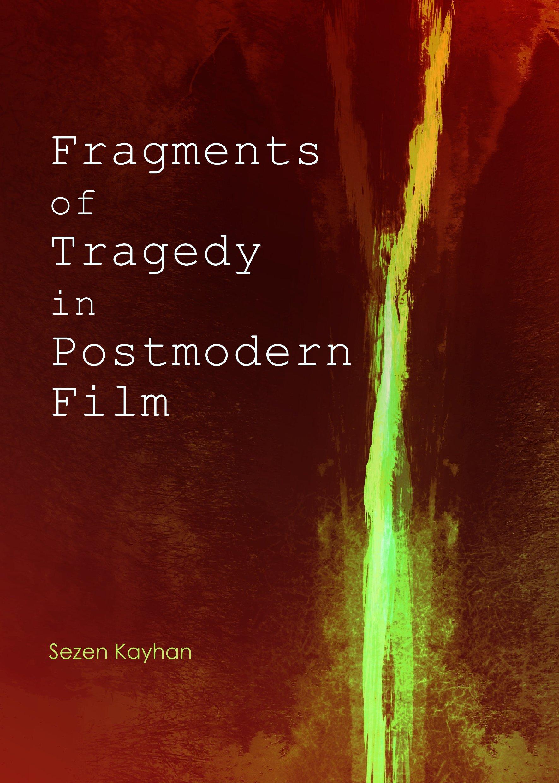 Fragments of Tragedy in Postmodern Film